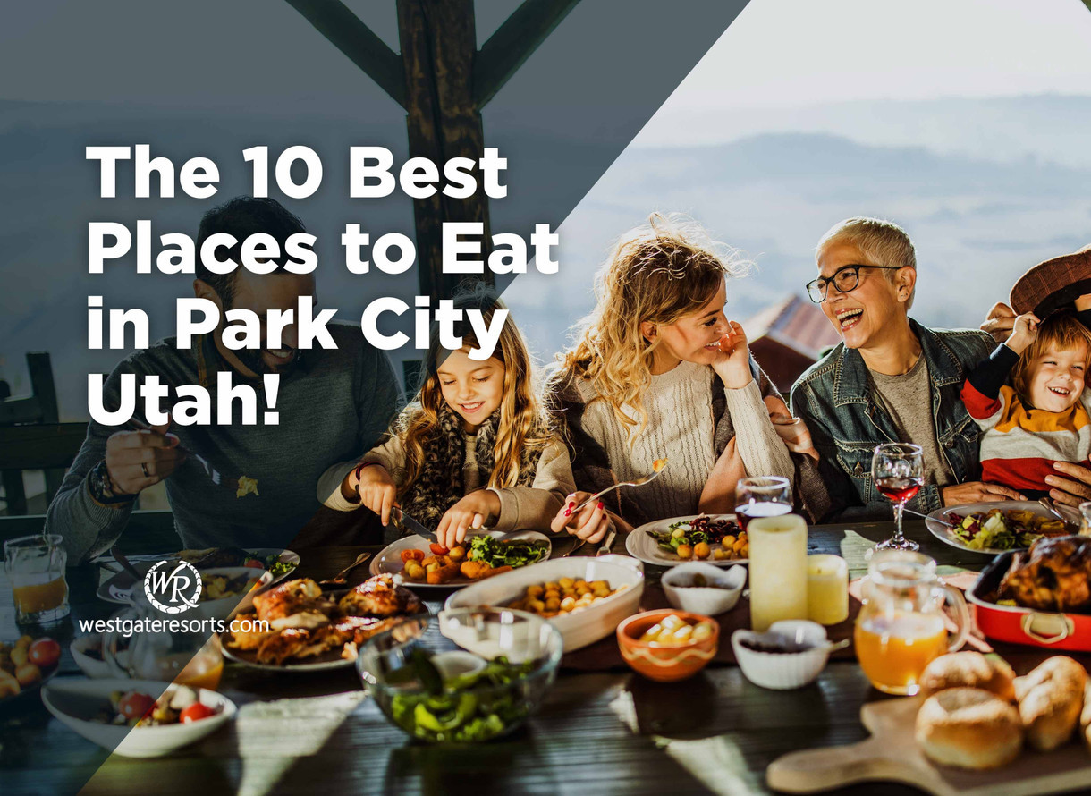 The 10 Best Places To Eat In Park City Utah The Best