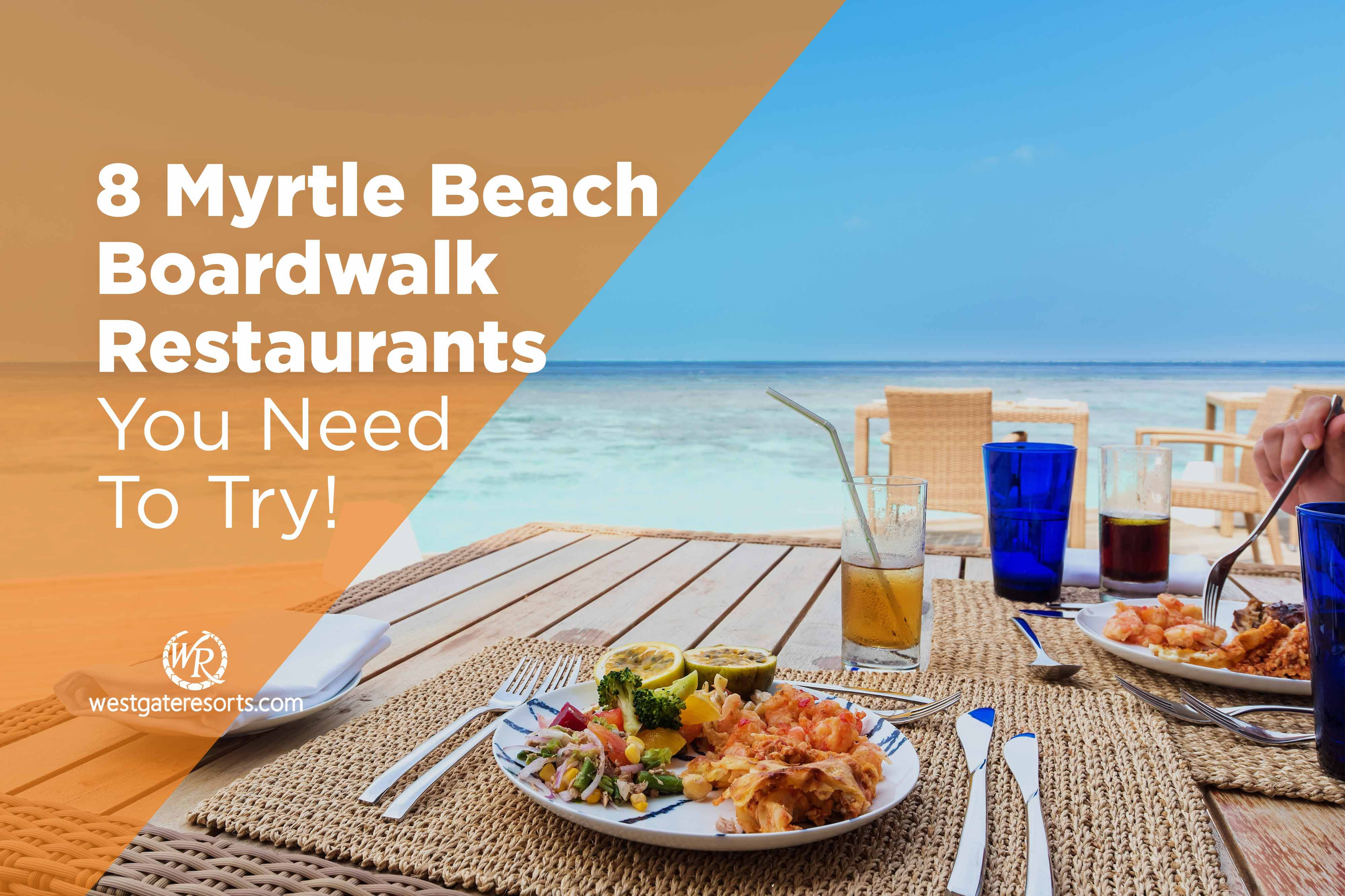 8 Myrtle Beach Boardwalk Restaurants You Need To Try! | A Guide to Amazing Dining