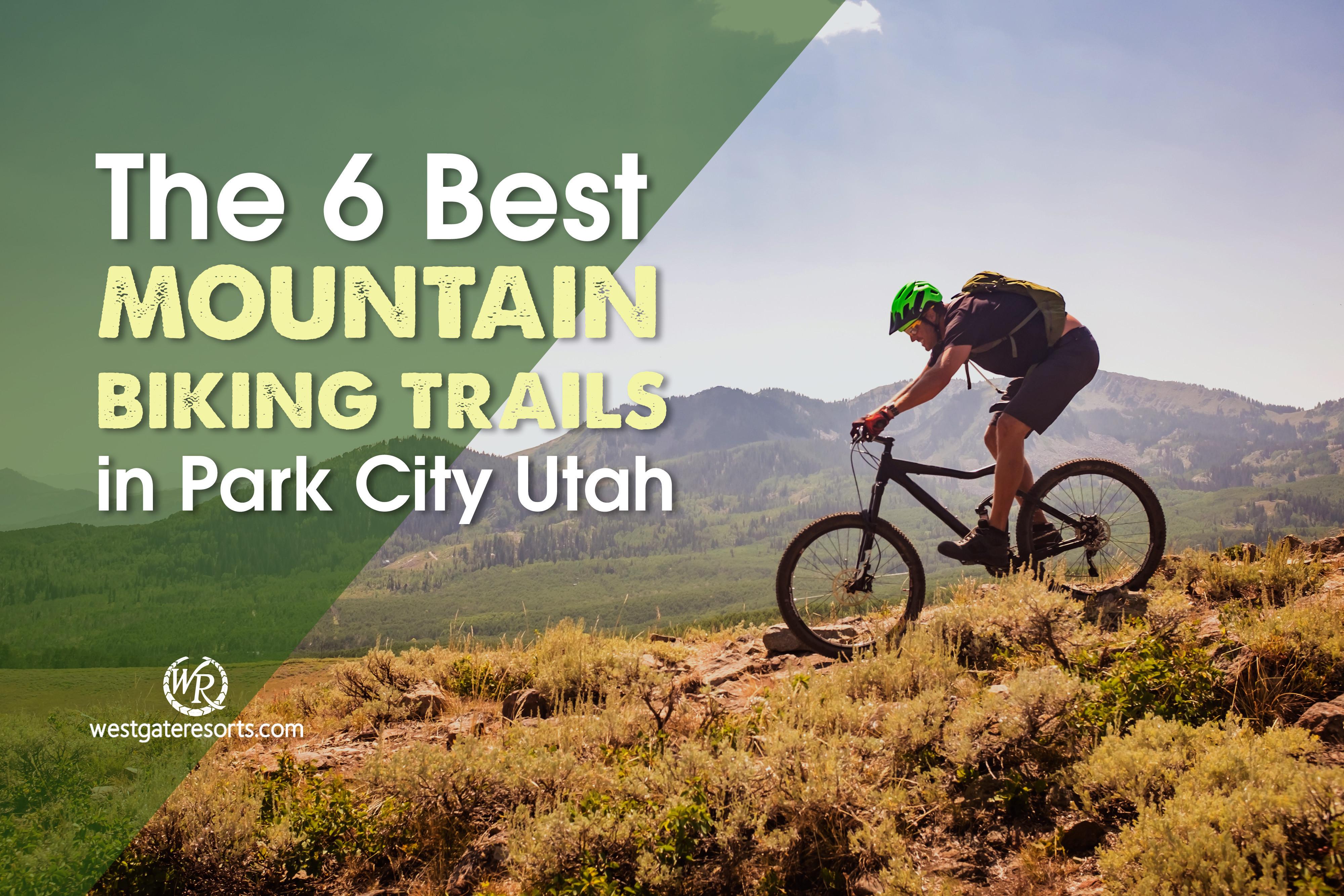 The 6 Best Mountain Biking Trails in Park City Utah | Park City Mountain Biking