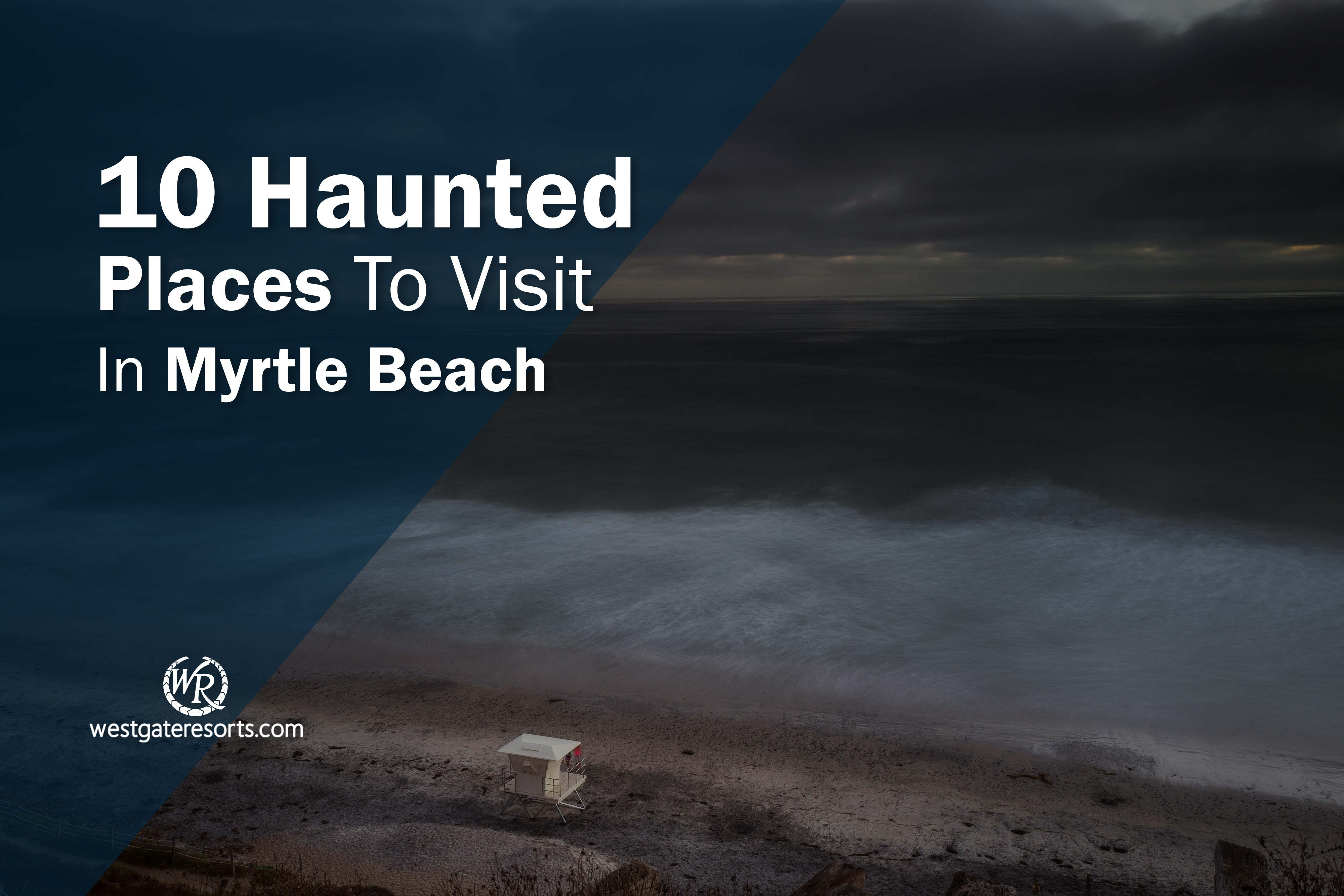 10 Haunted Places To Visit In Myrtle Beach - Haunted Attractions