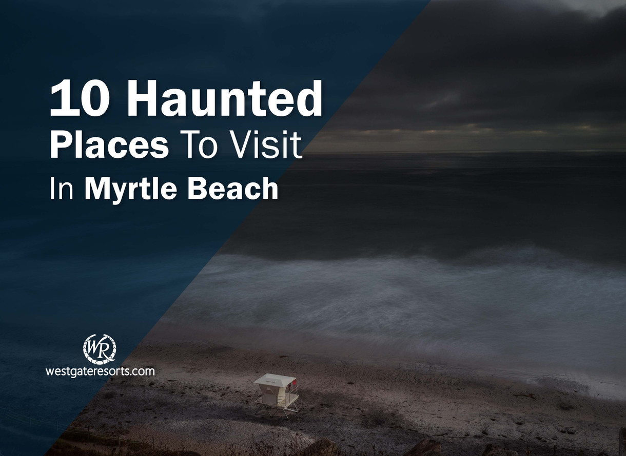 10 Haunted Places To Visit In Myrtle Beach | Haunted Attractions