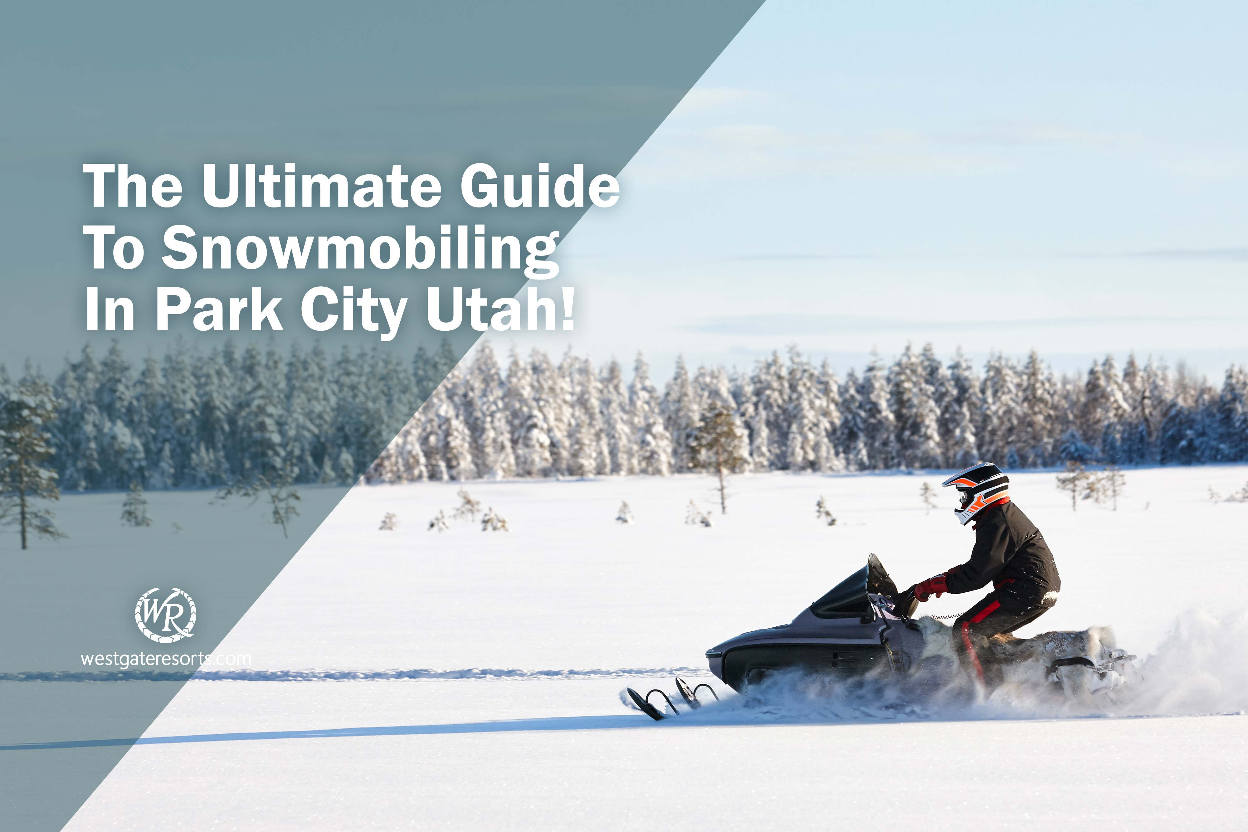 The Ultimate Guide to Snowmobiling in Park City Utah | Snowmobiling Park City