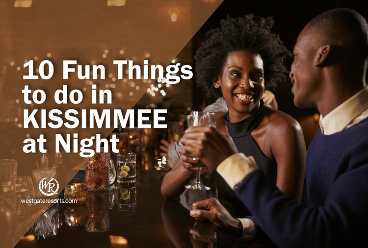 10 Fun Things to do in Kissimmee at Night