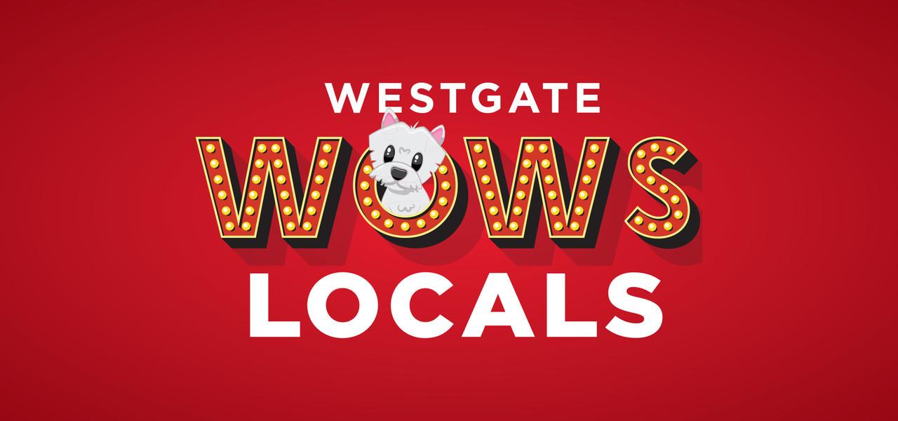Westgate WOWs Locals | Westgate Las Vegas Resort & Casino