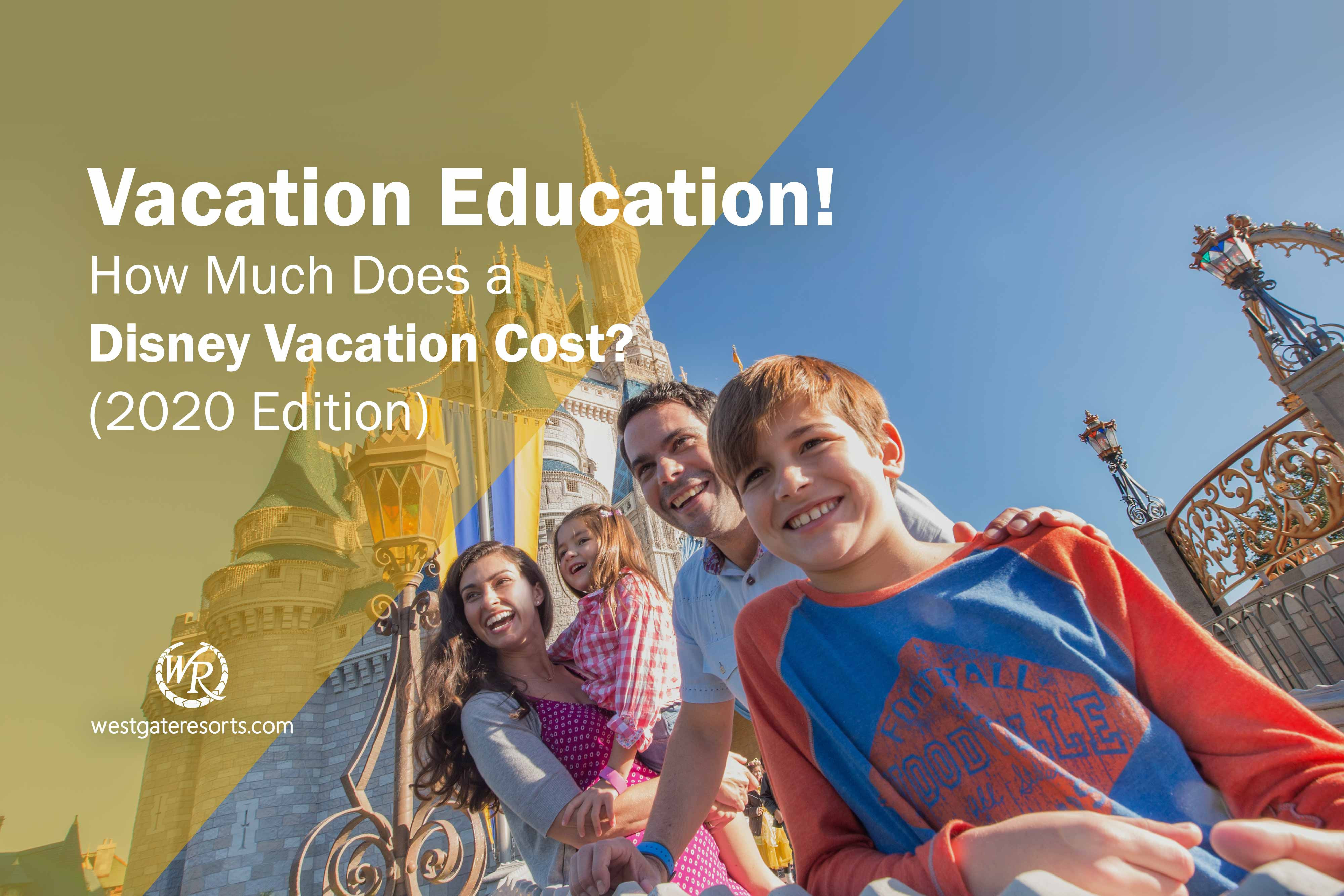 Vacation Education! How Much Does a Disney Vacation Cost (2020 Edition)?