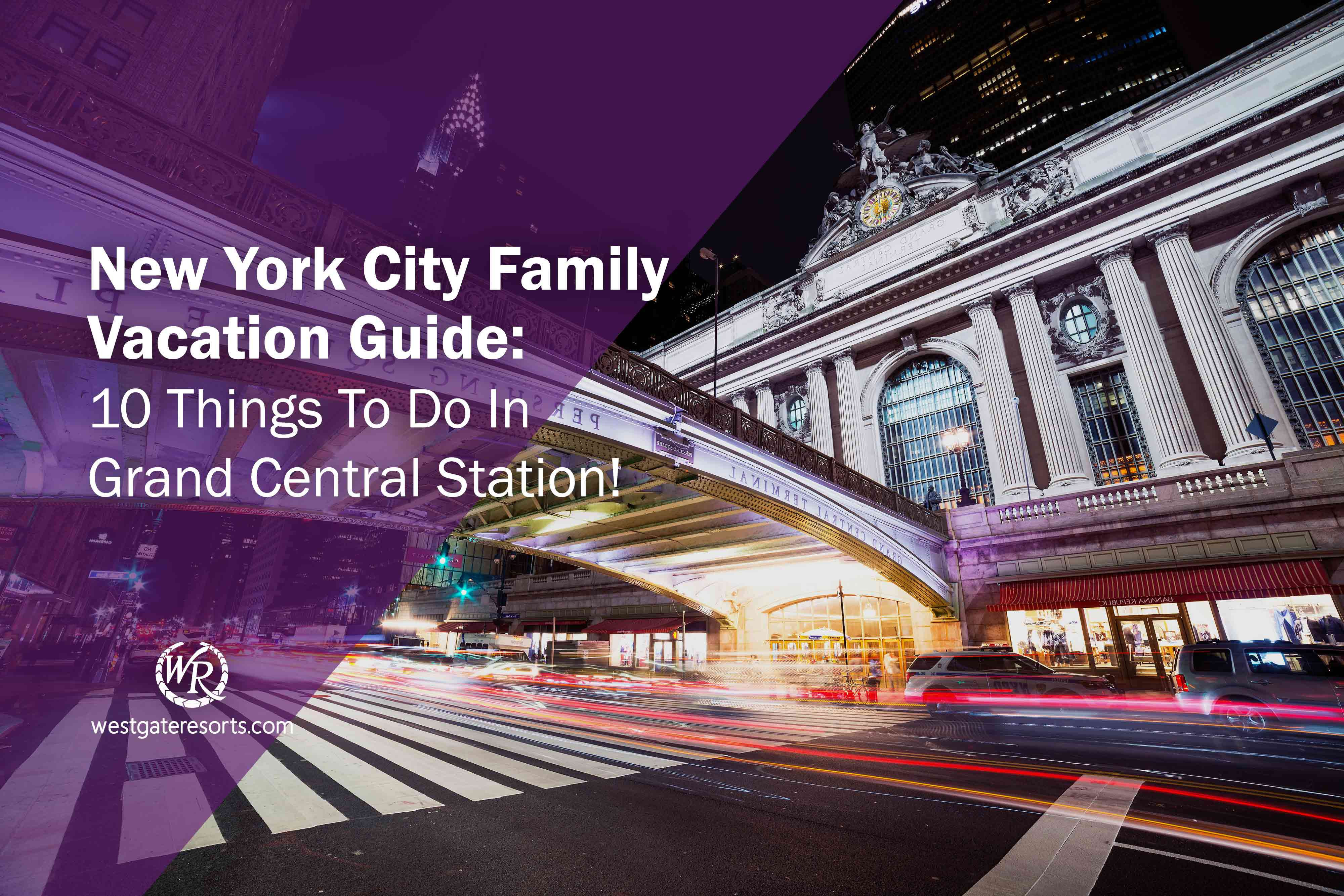 New York City Family Vacation Guide: 10 Things To Do In Grand Central Station!