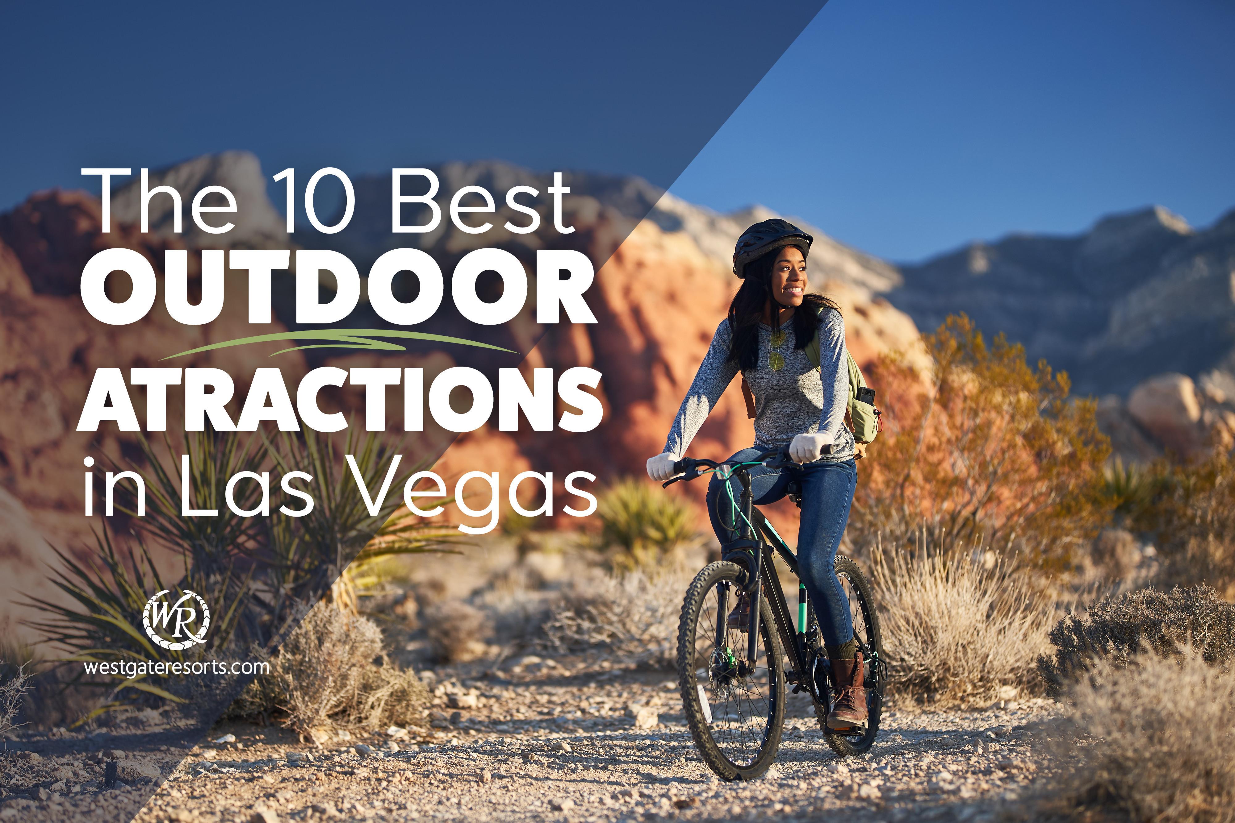 The 10 Best Outdoor Attractions in Las Vegas
