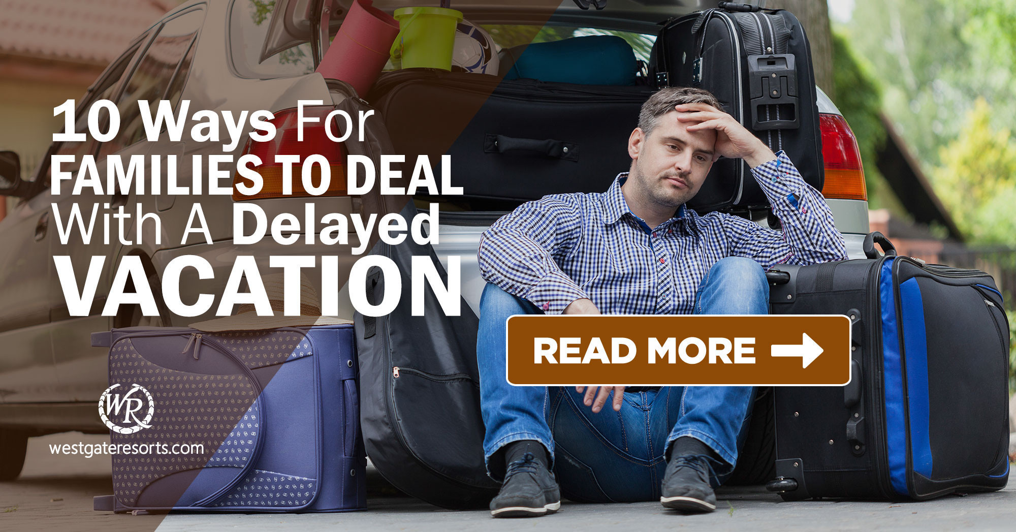 10 Ways for Families to Deal with a Delayed Vacation | Westgate Travel Blog