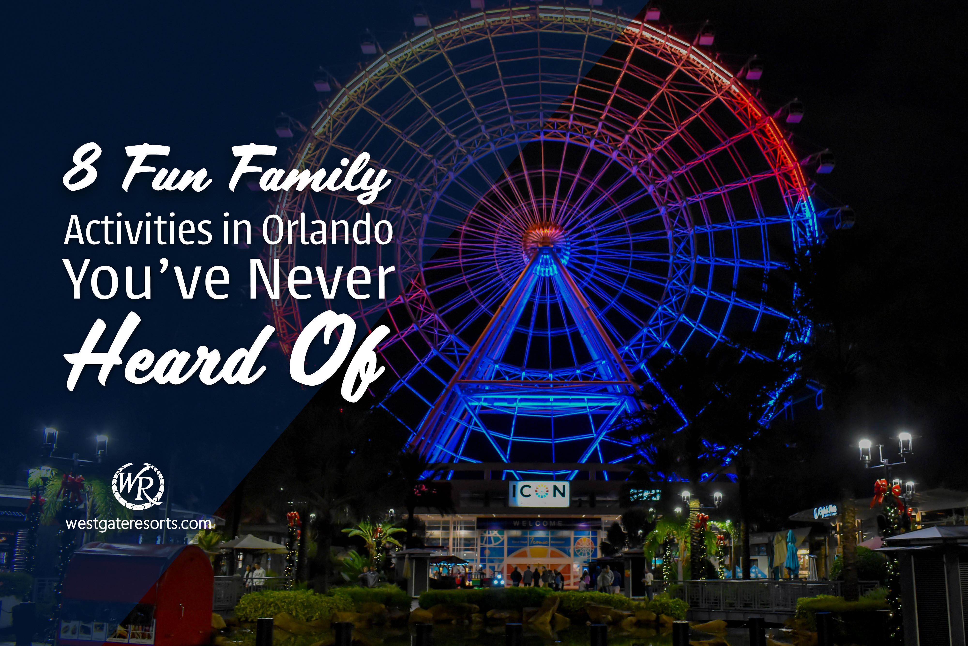 8 Fun Family Activities in Orlando You've Never Heard Off