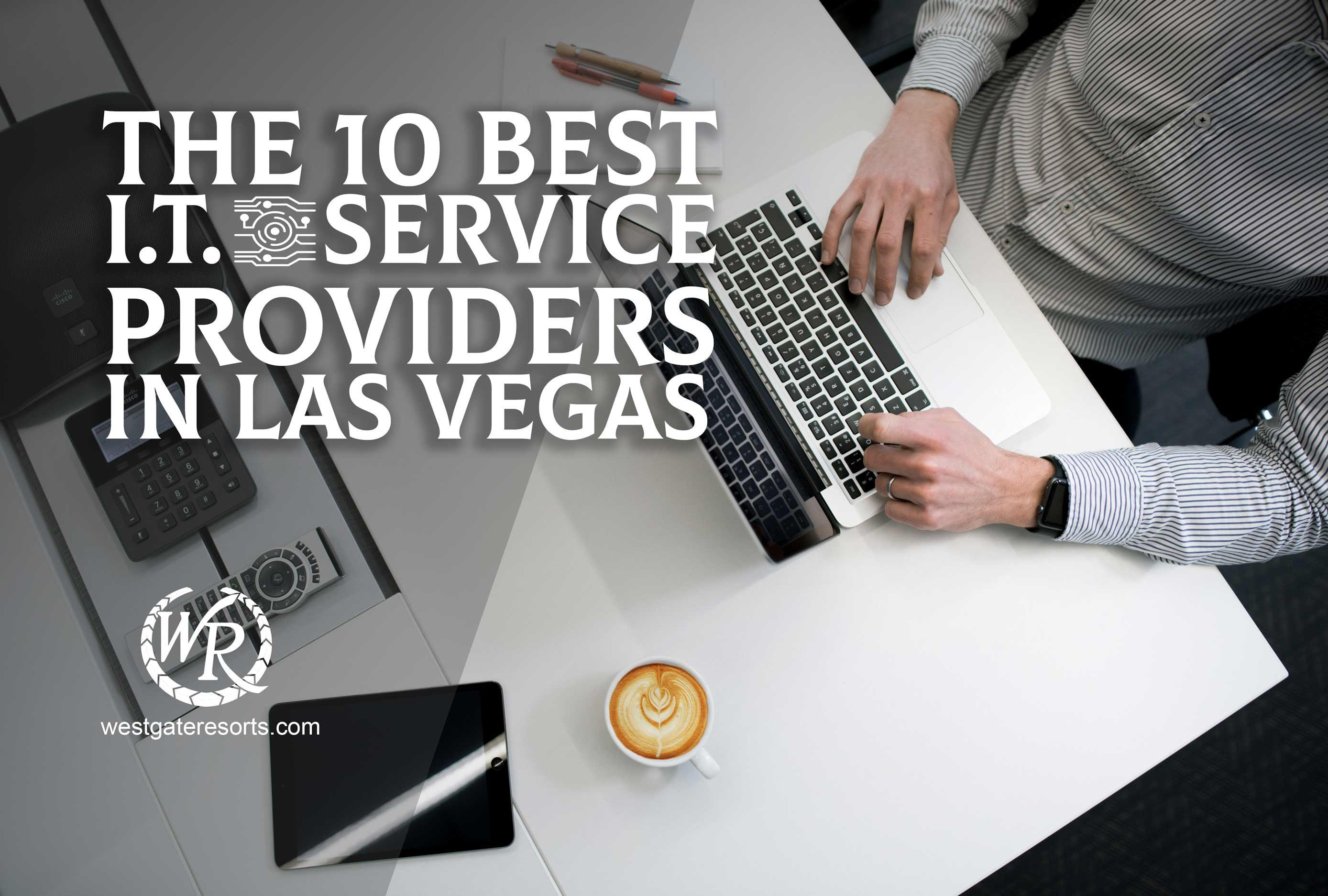 The 10 Best I.T. Service Providers in Las Vegas