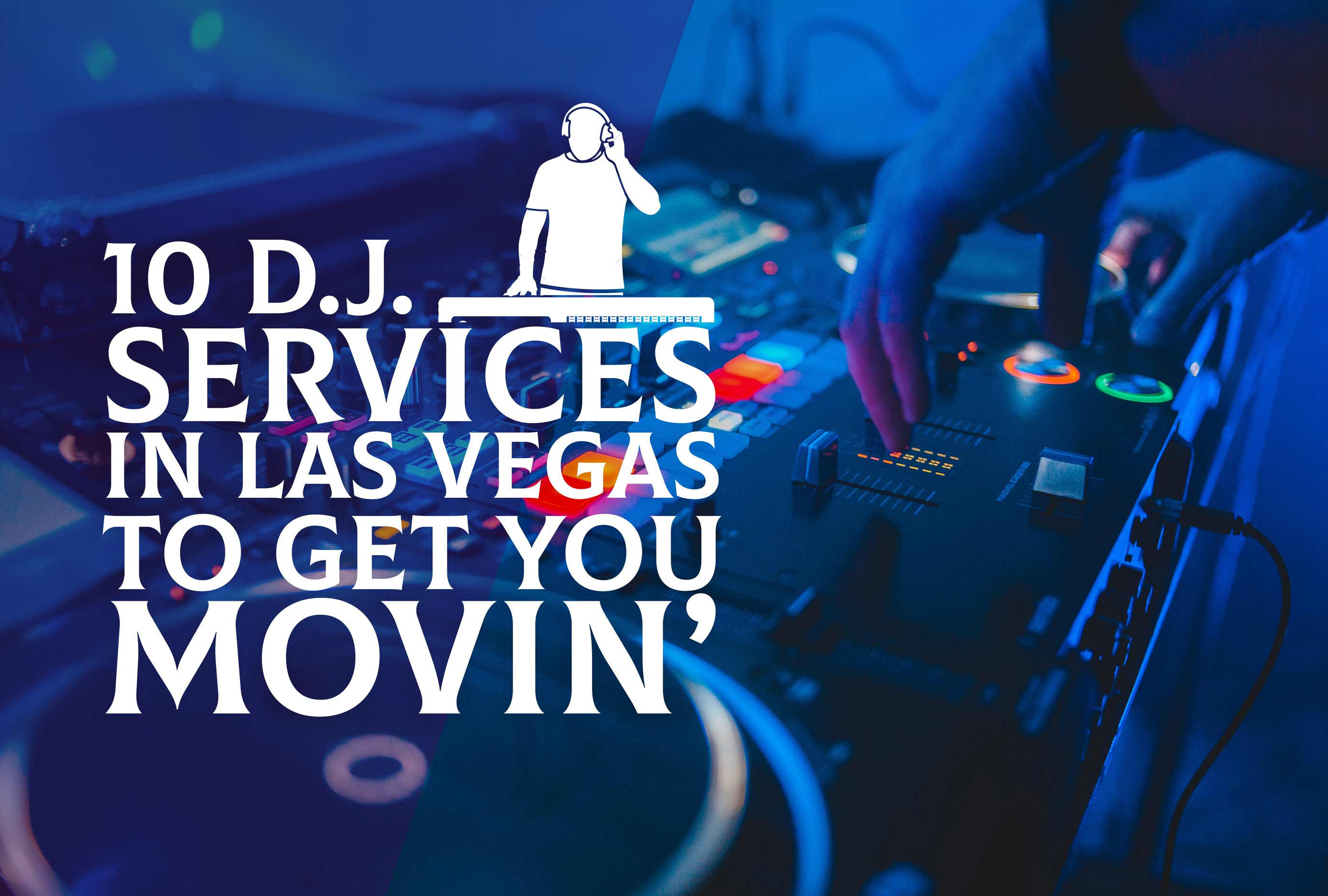The Top 10 DJ Services in Las Vegas For Your Event!
