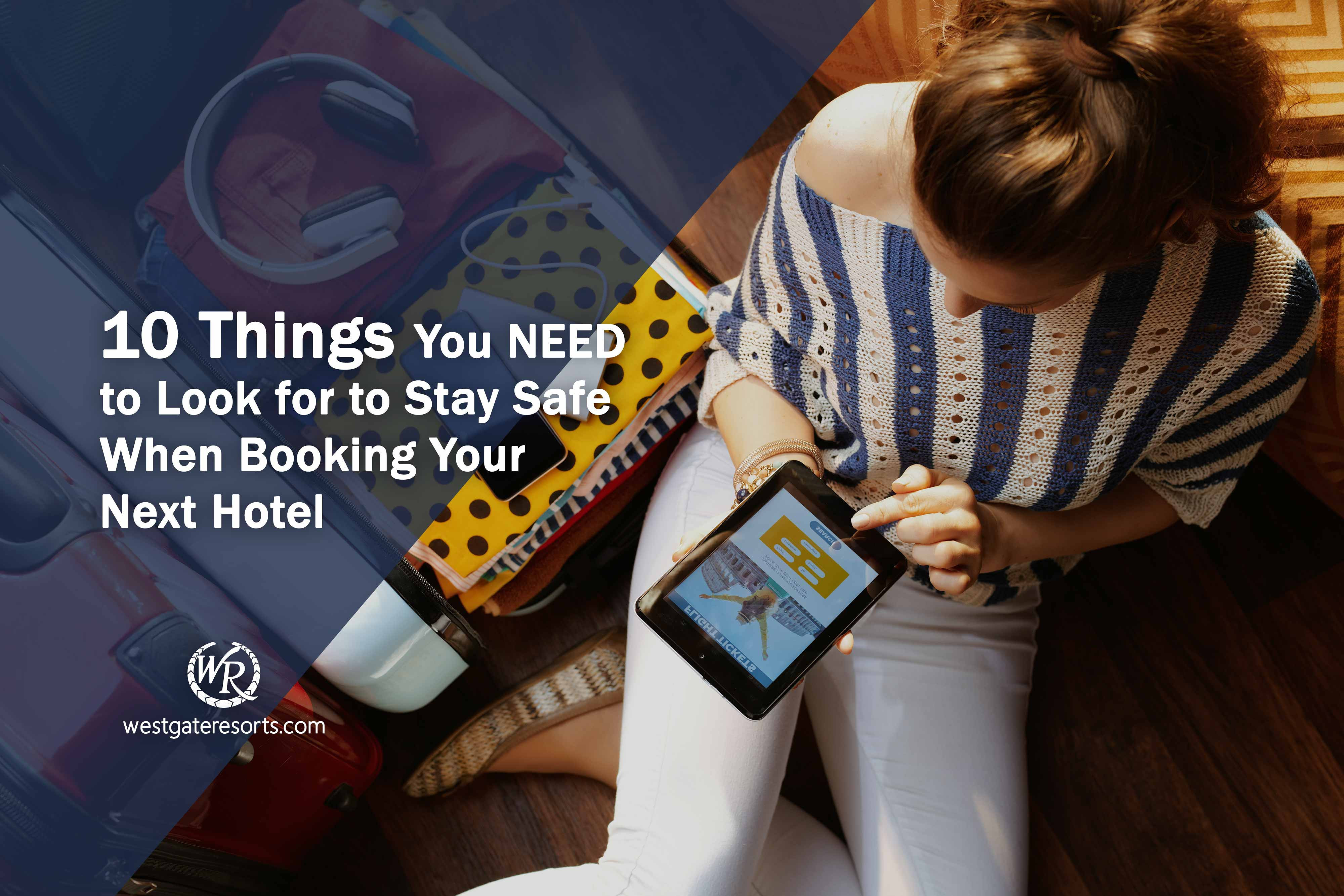 10 Things You NEED to Look for to Reduce Your Risk When Booking Your Next Hotel!