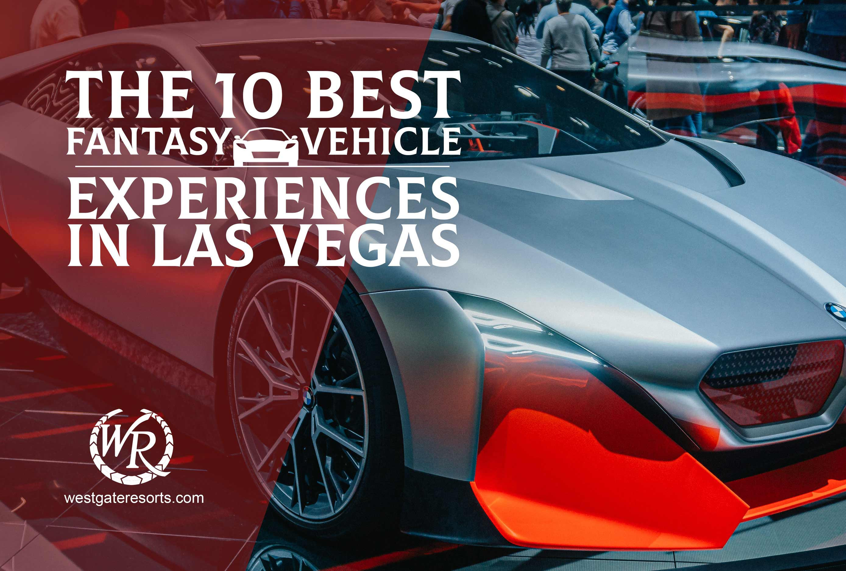 The Top 10 Fantasy Vehicle Driving Experiences in Las Vegas | Exotic Cars & Racing In Las Vegas