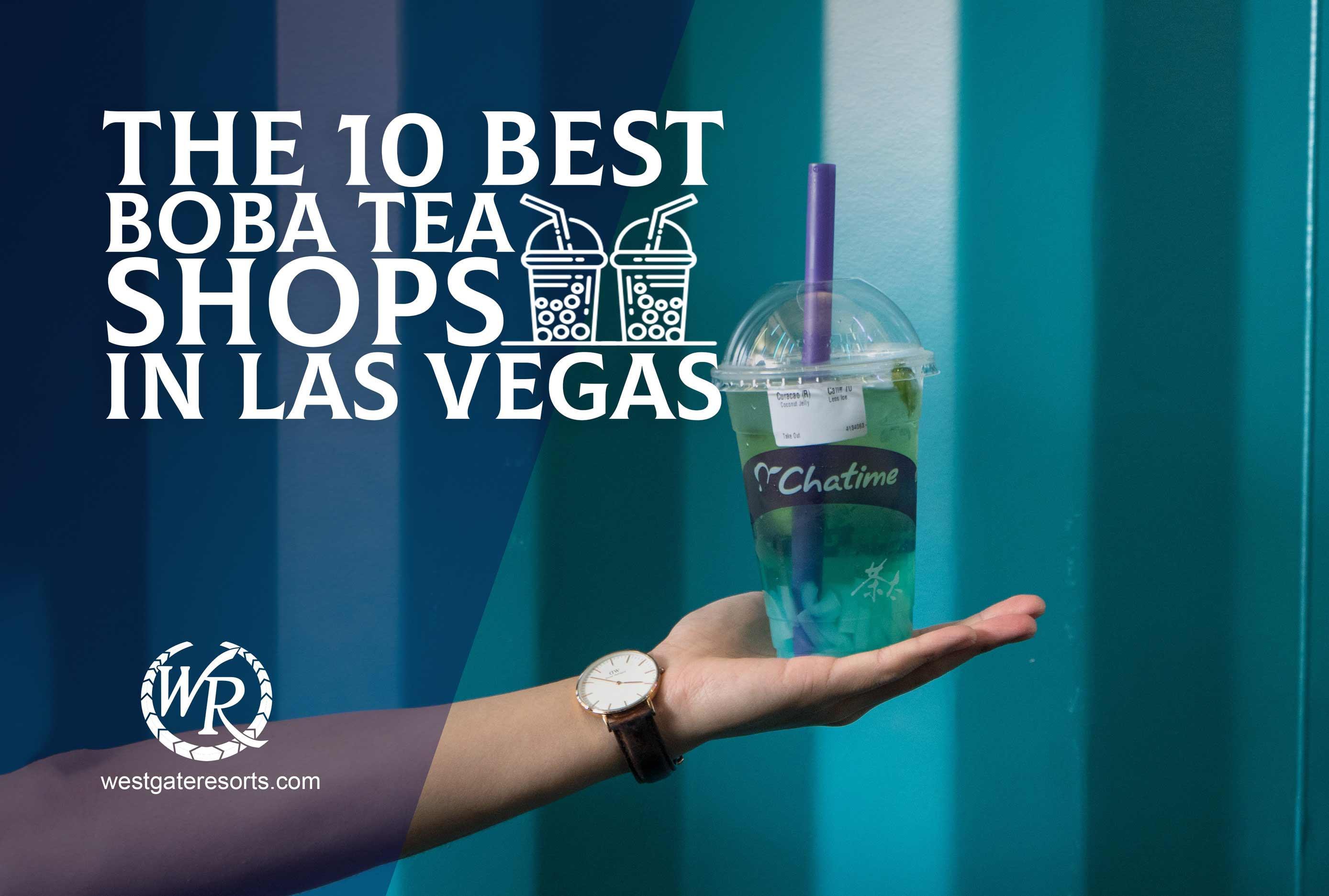 The 10 Best Boba Tea Shops in Las Vegas