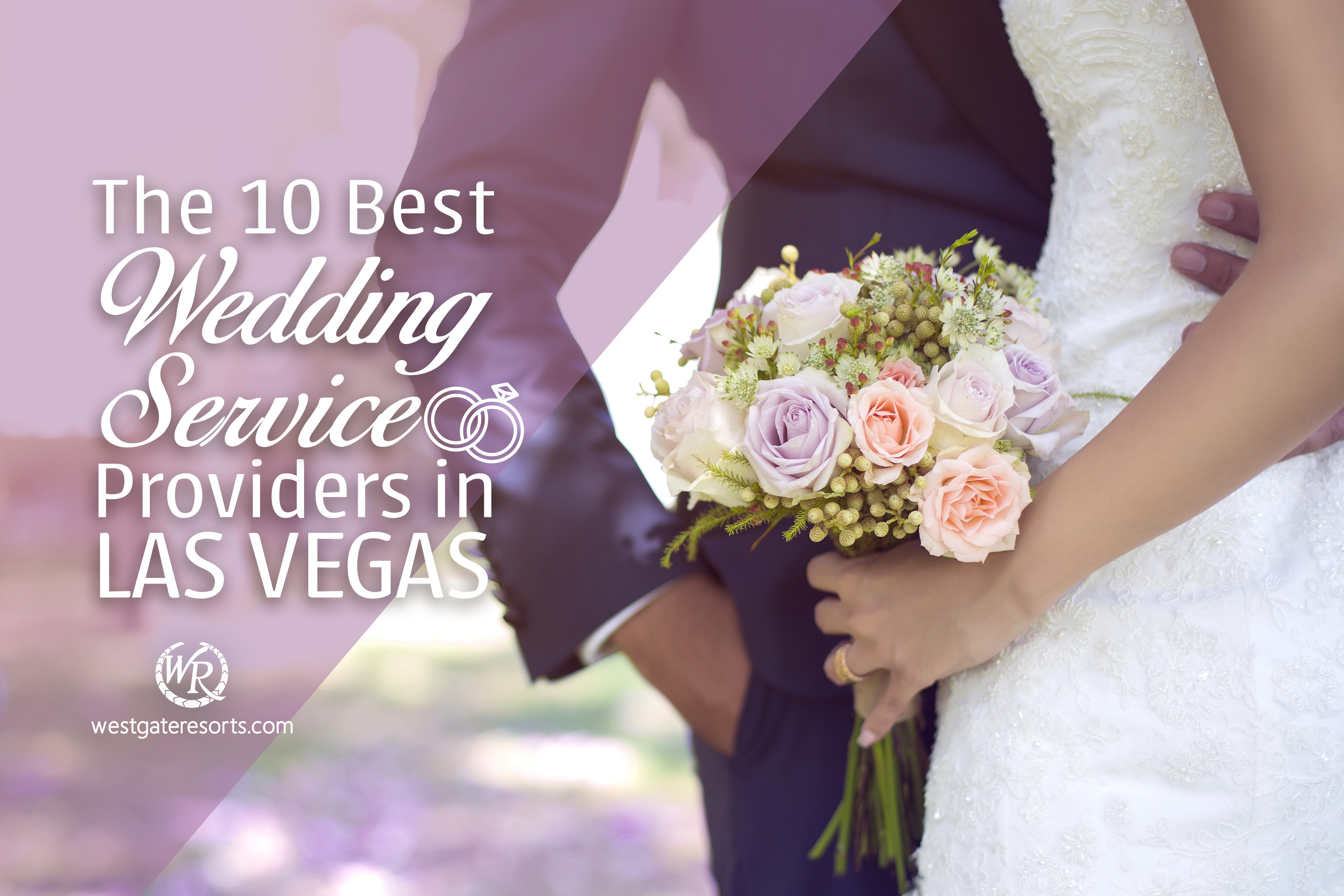 The 10 Best Wedding Service Providers in Las Vegas