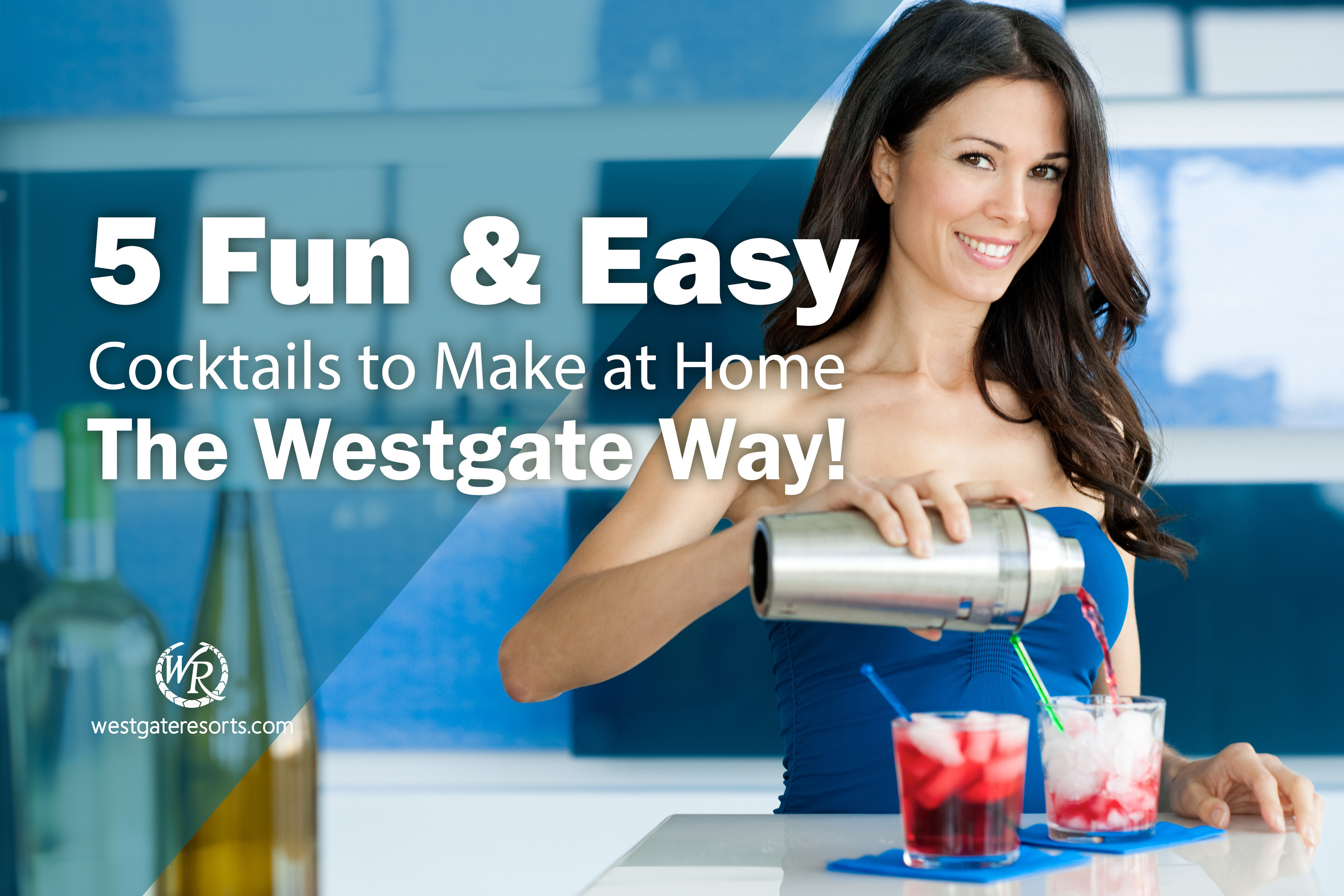 5 Fun & Easy Cocktails to Make at Home, The Westgate Way!