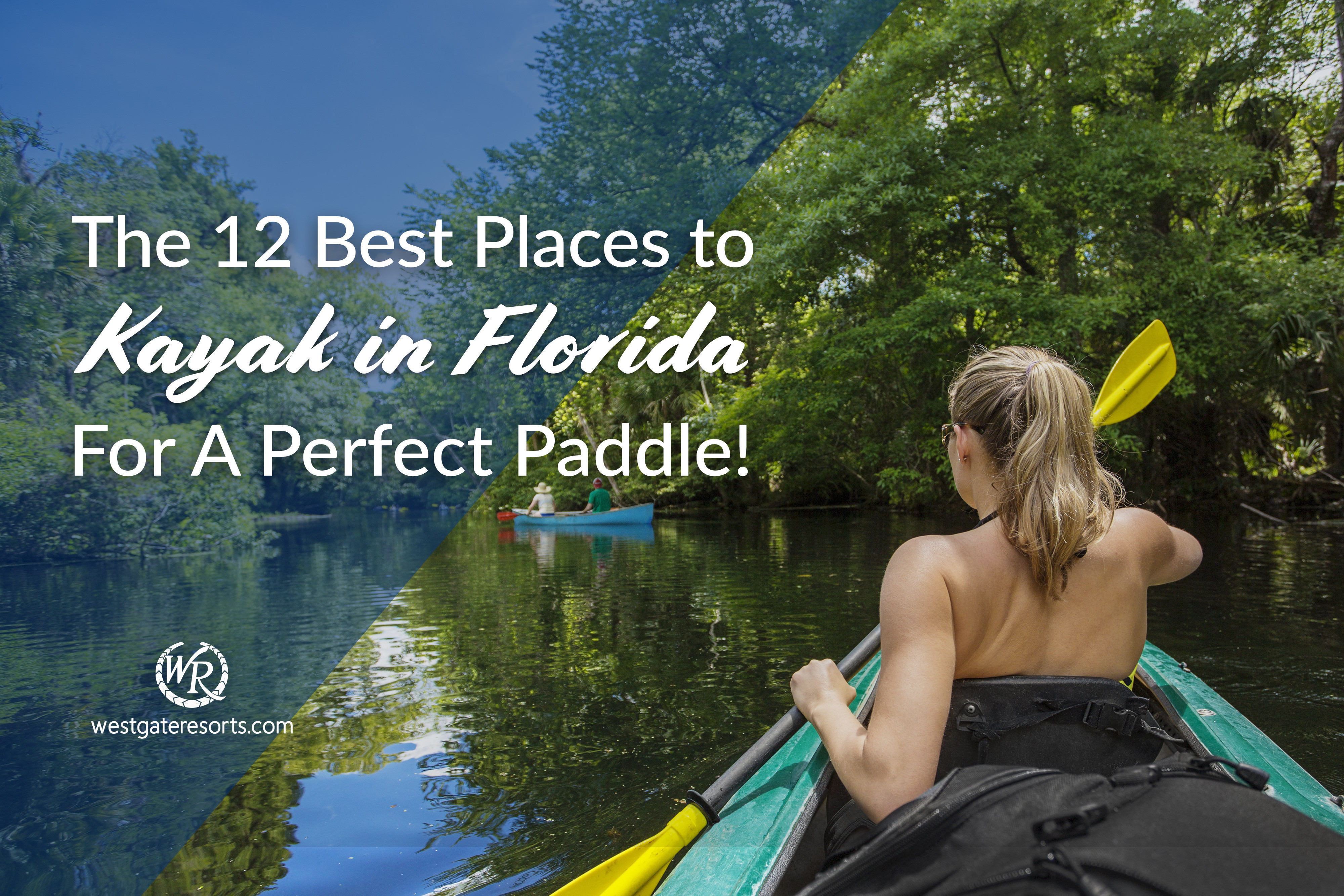 The 12 Best Places to Kayak in Florida For A Perfect Paddle!