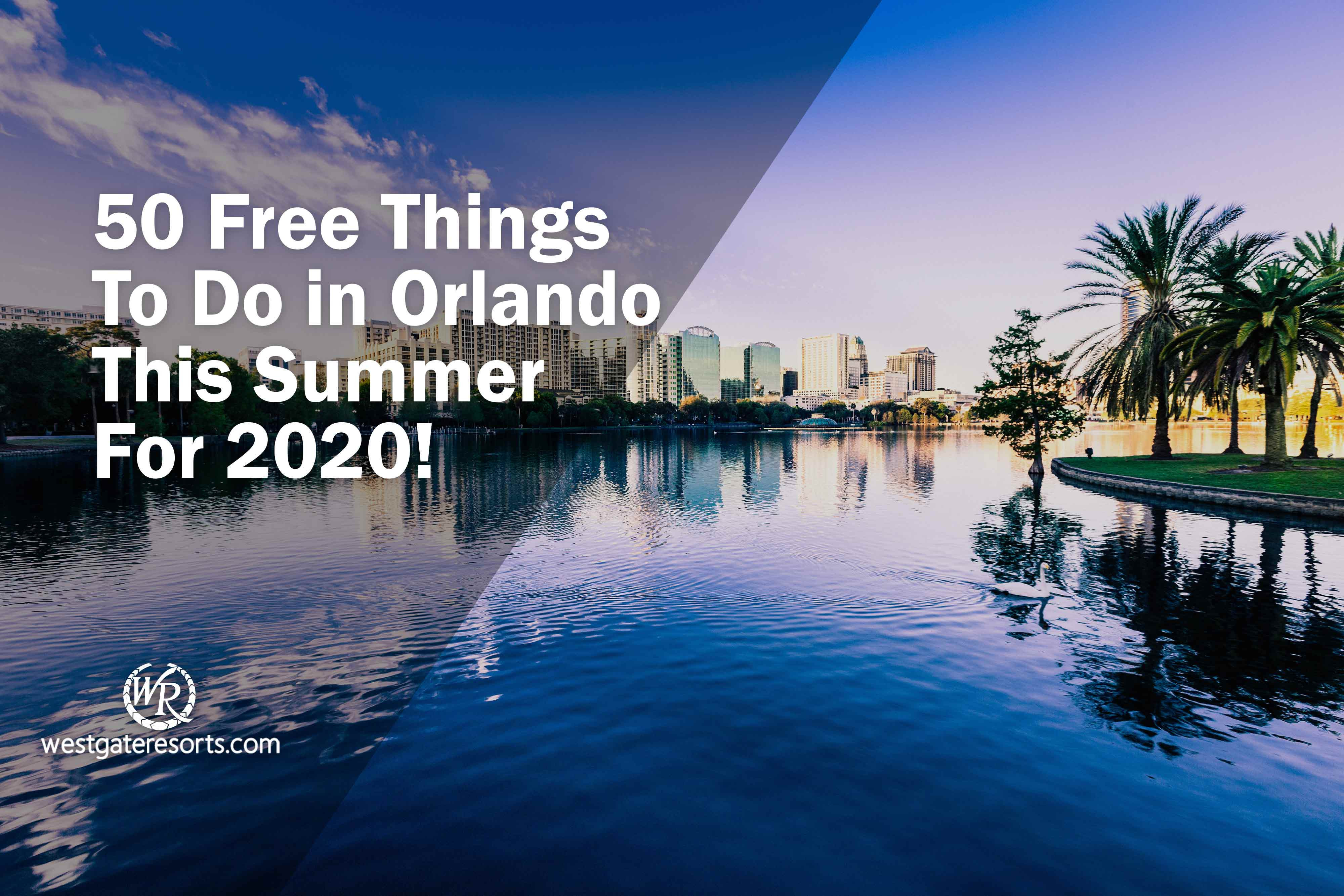 50 Free Things To Do in Orlando This Summer For 2020! | Free And Inexpensive Things To Do In Orlando