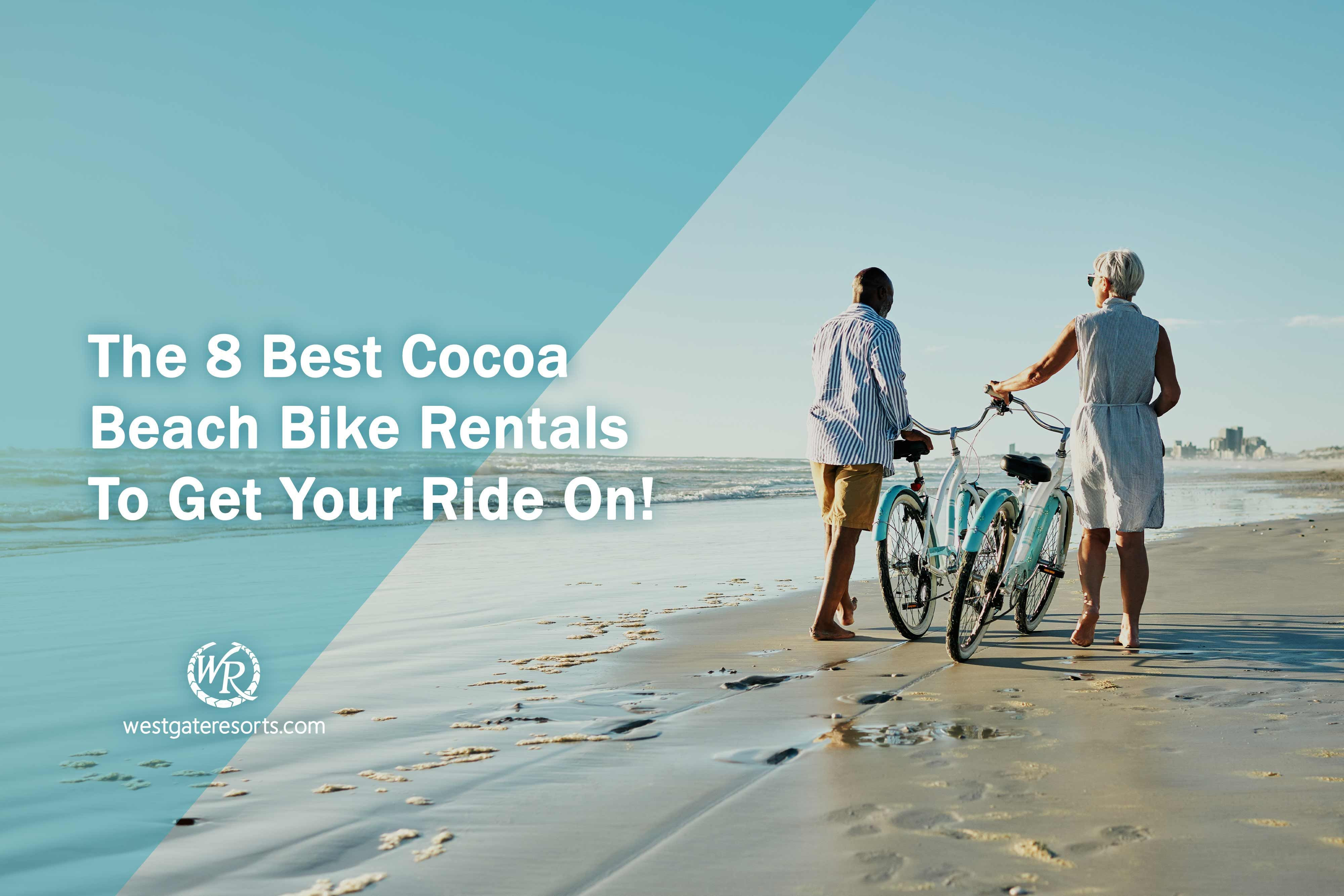 The 8 Best Cocoa Beach Bike Rentals To Get Your Ride On!