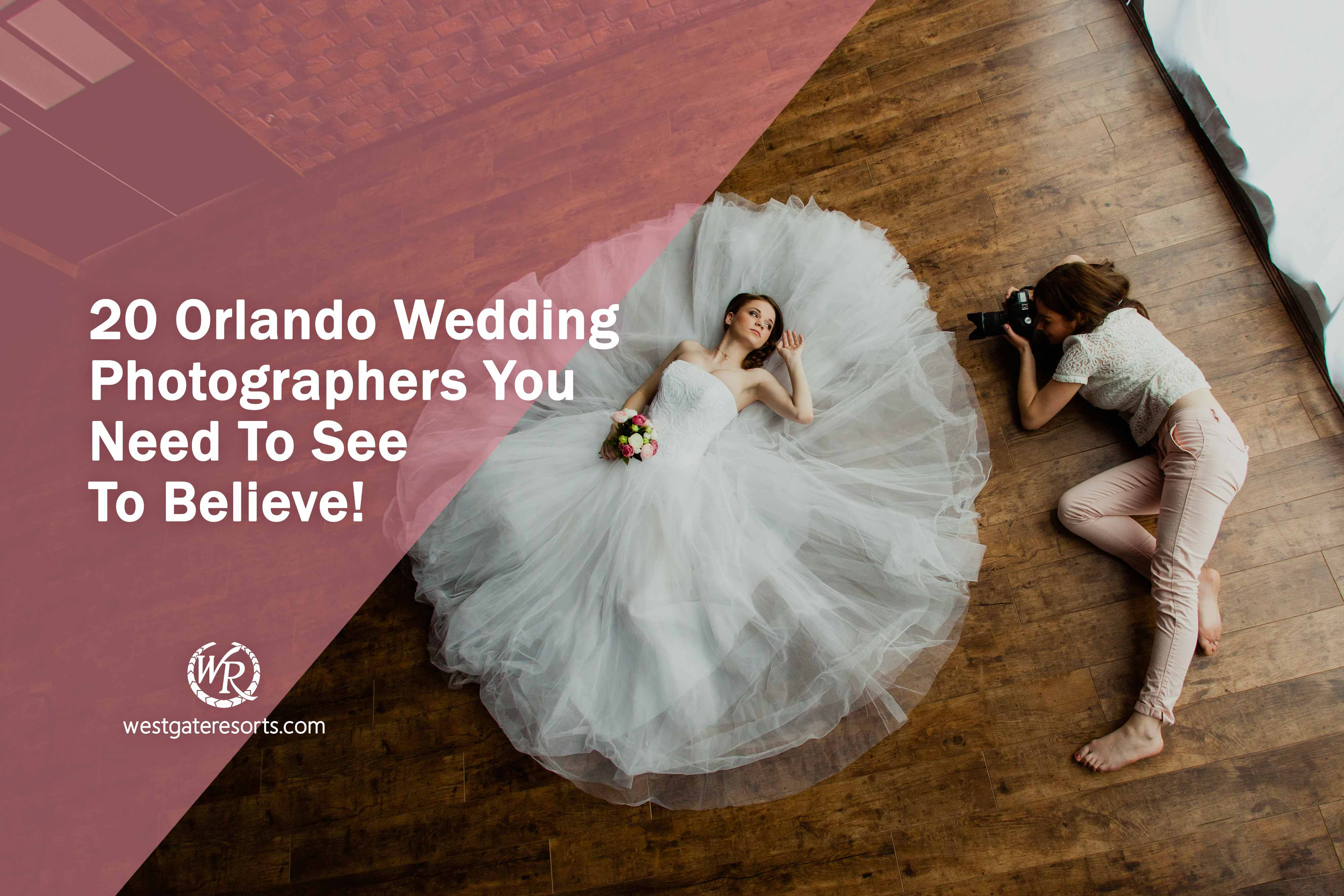 20 Orlando Wedding Photographers You Need To See To Believe!