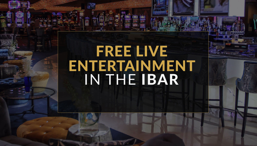 Free Live Entertainment In The IBAR