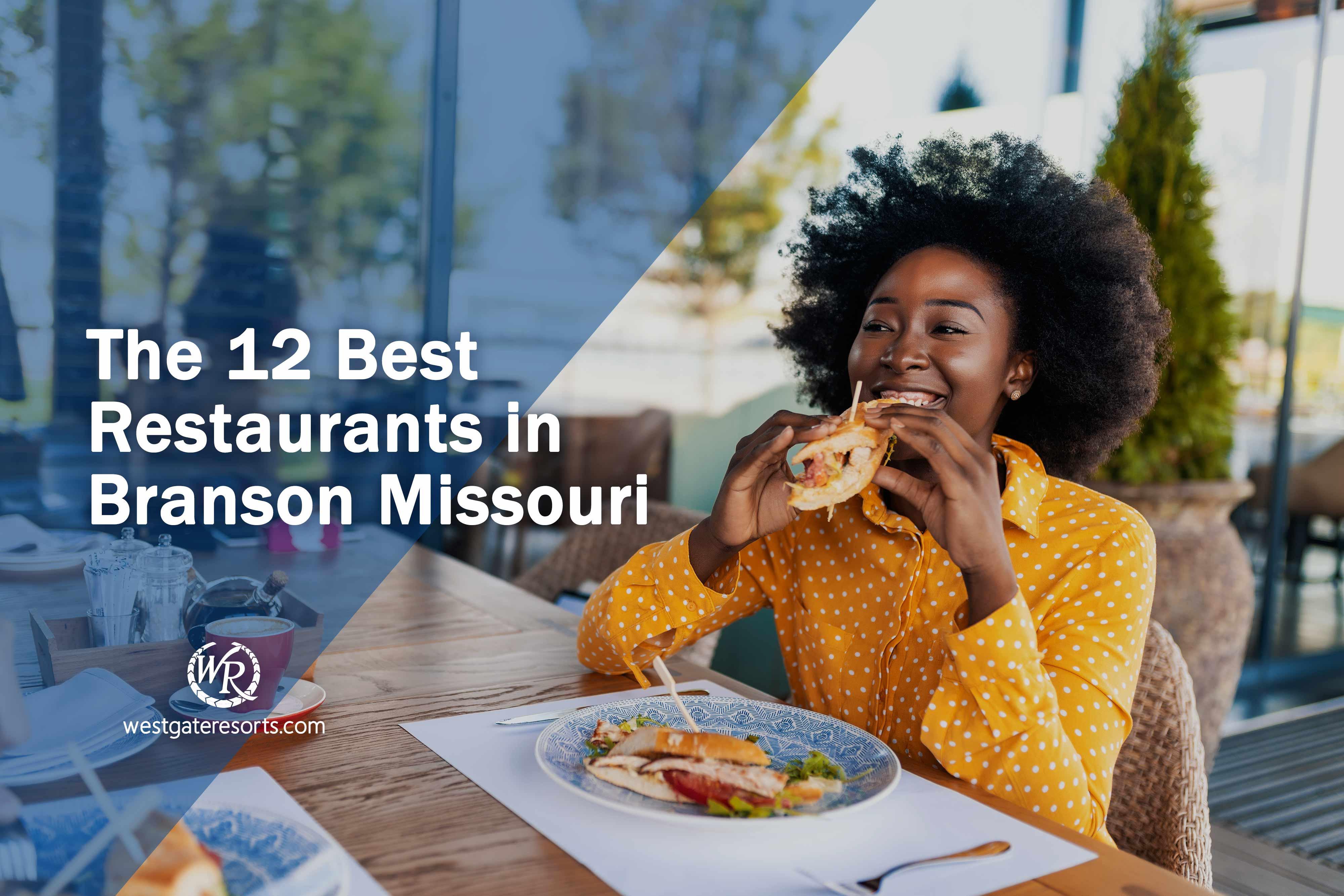 The 12 Best Restaurants in Branson Missouri