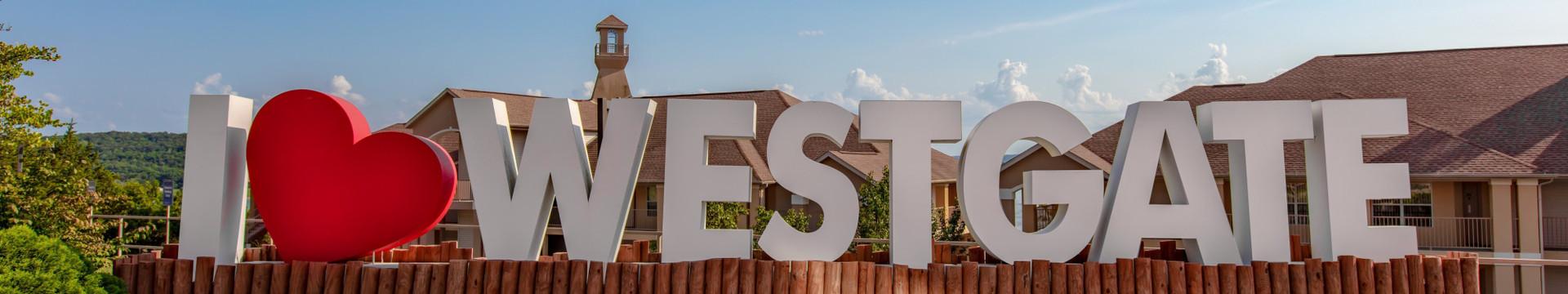 I love Westgate sign - Westgate Resorts