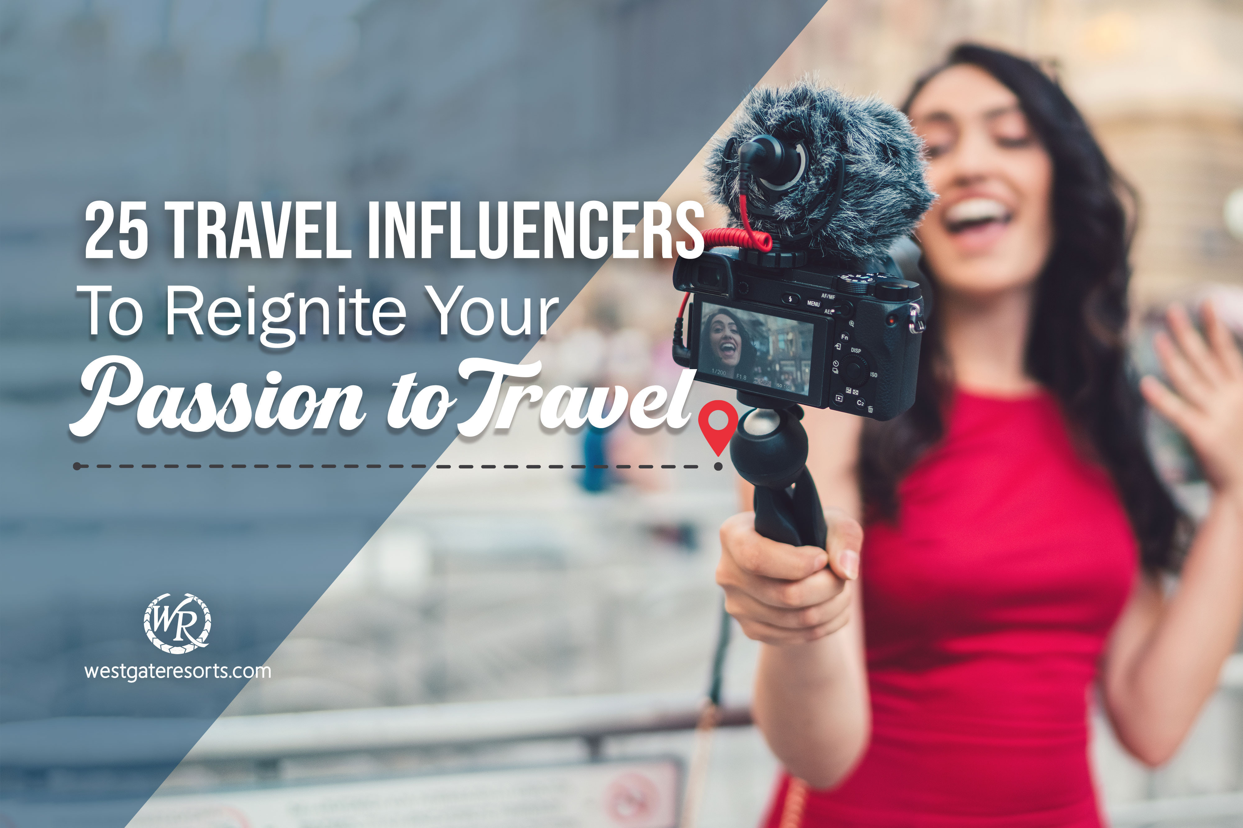 25 Travel Influencers To Reignite Your Passion for Travel (2020 Edition)