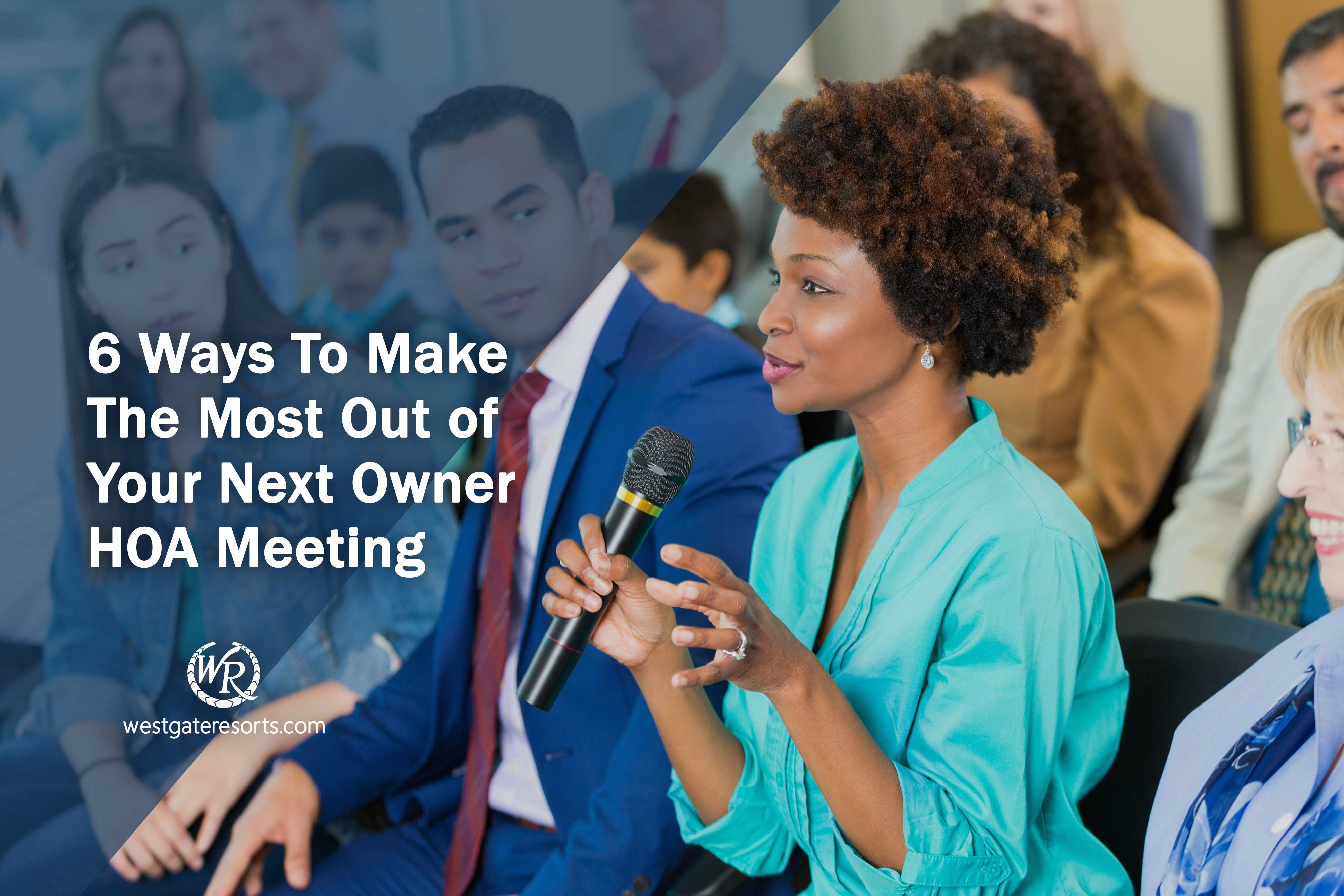 6 Ways to Make The Most Out of Your Next Owner HOA Meeting