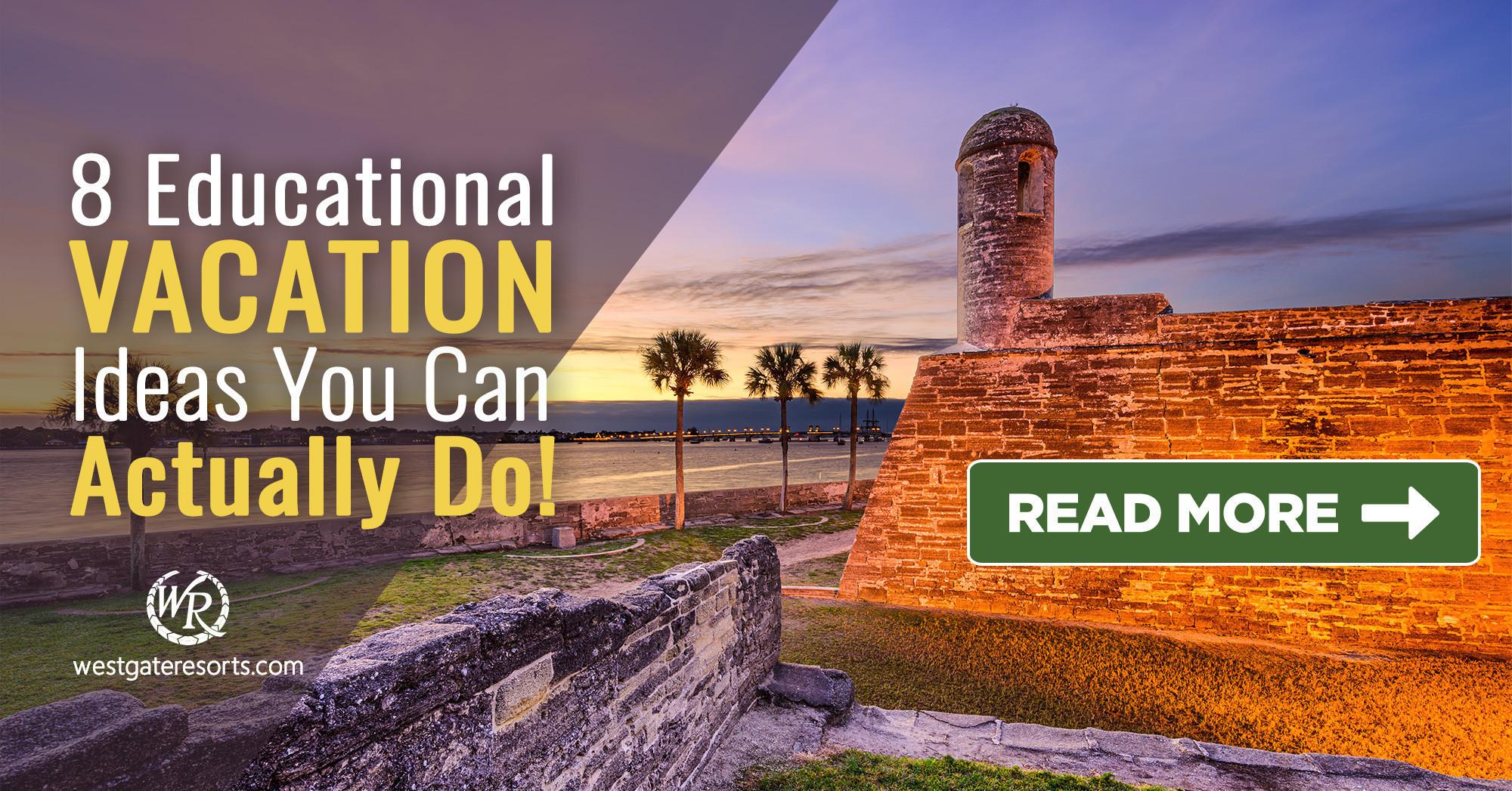 8 Educational Vacation Ideas You Can Actually Do!