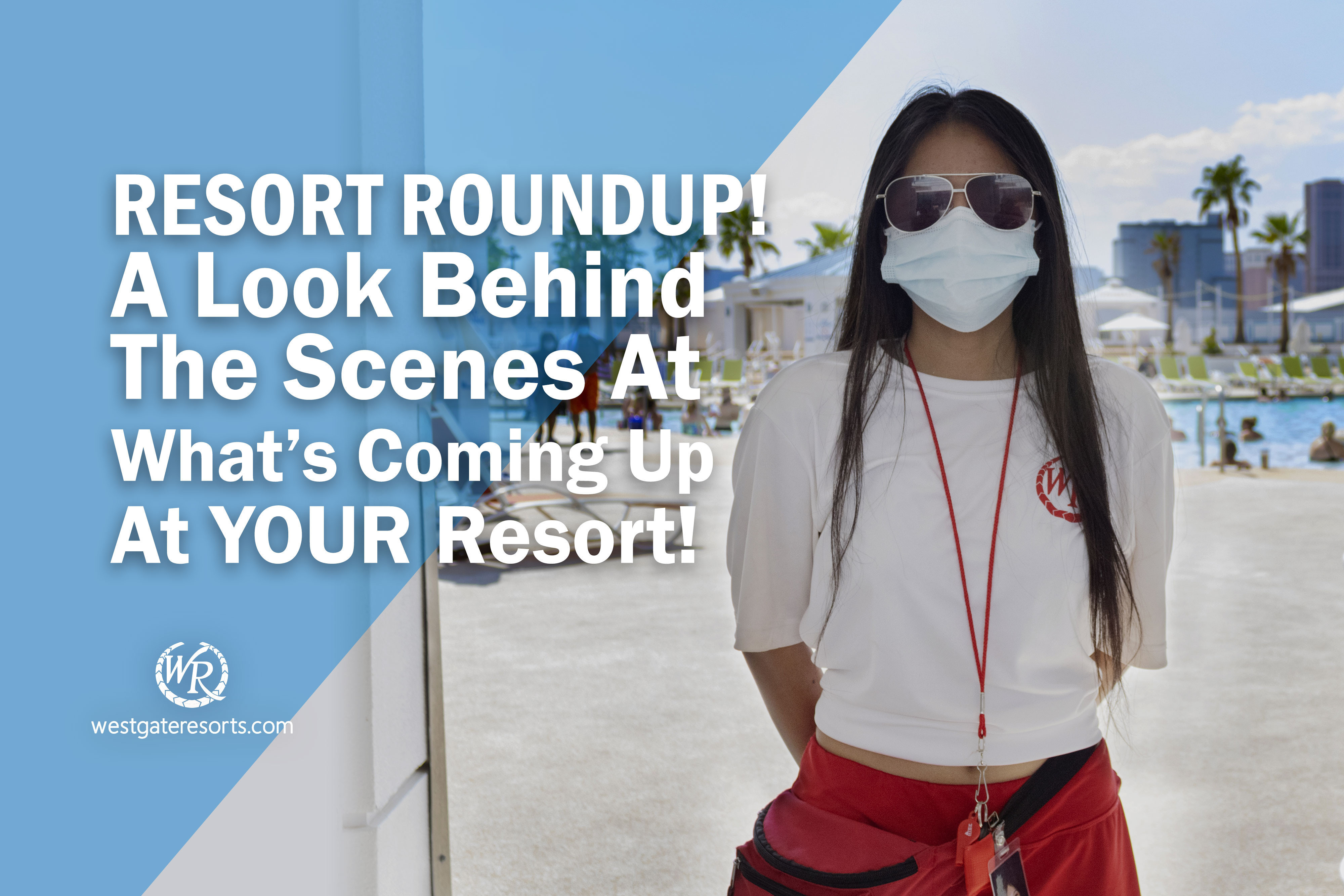 Resort Roundup! A Look Behind The Scenes At What's Coming Up At YOUR Resort!