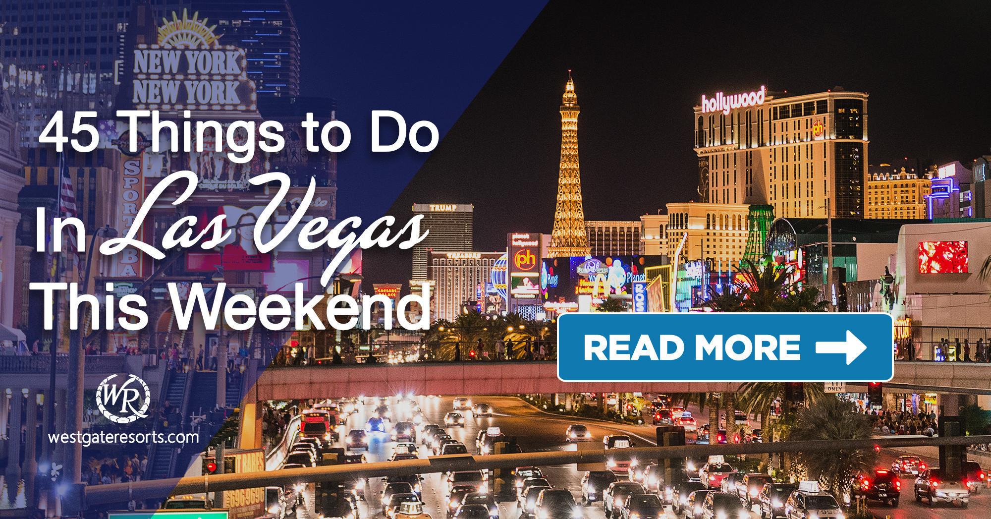 45 Things to Do in Las Vegas This Weekend