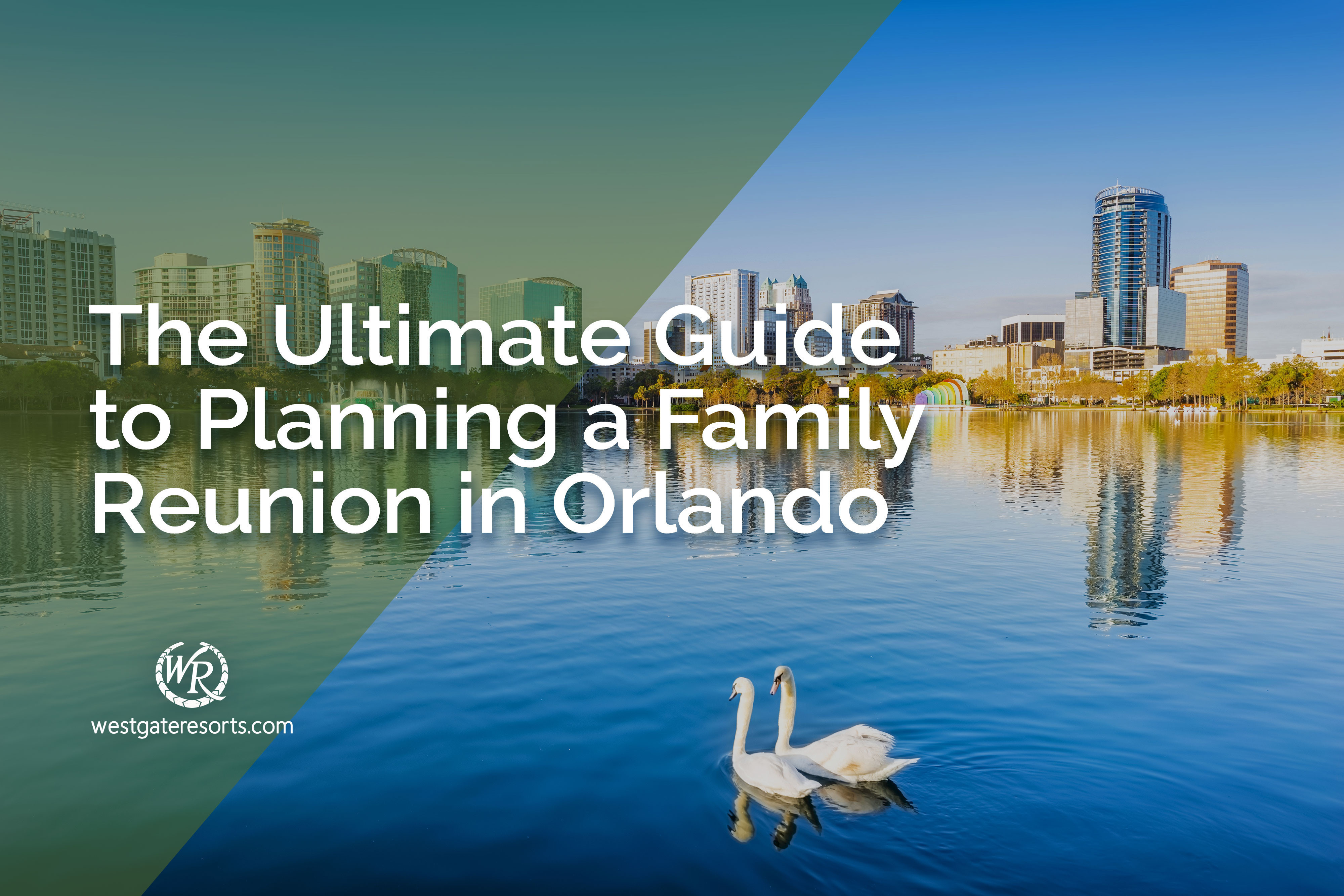 The Ultimate Guide to Planning a Family Reunion in Orlando
