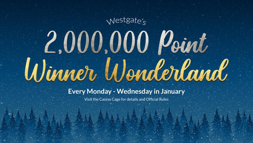 Westgate's 2,000,000 Point Winter Wonderland