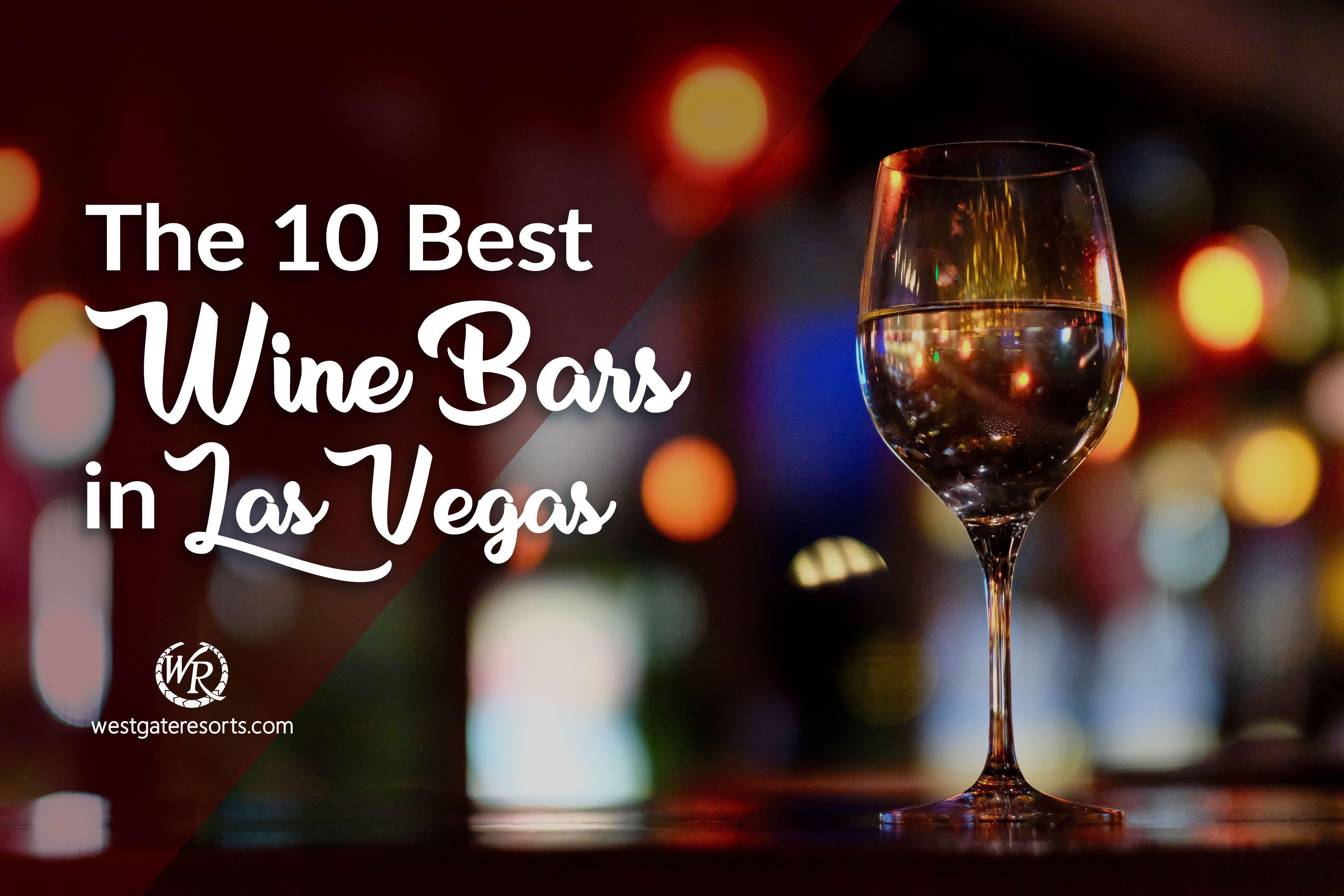 The 10 Best Wine Bars in Las Vegas