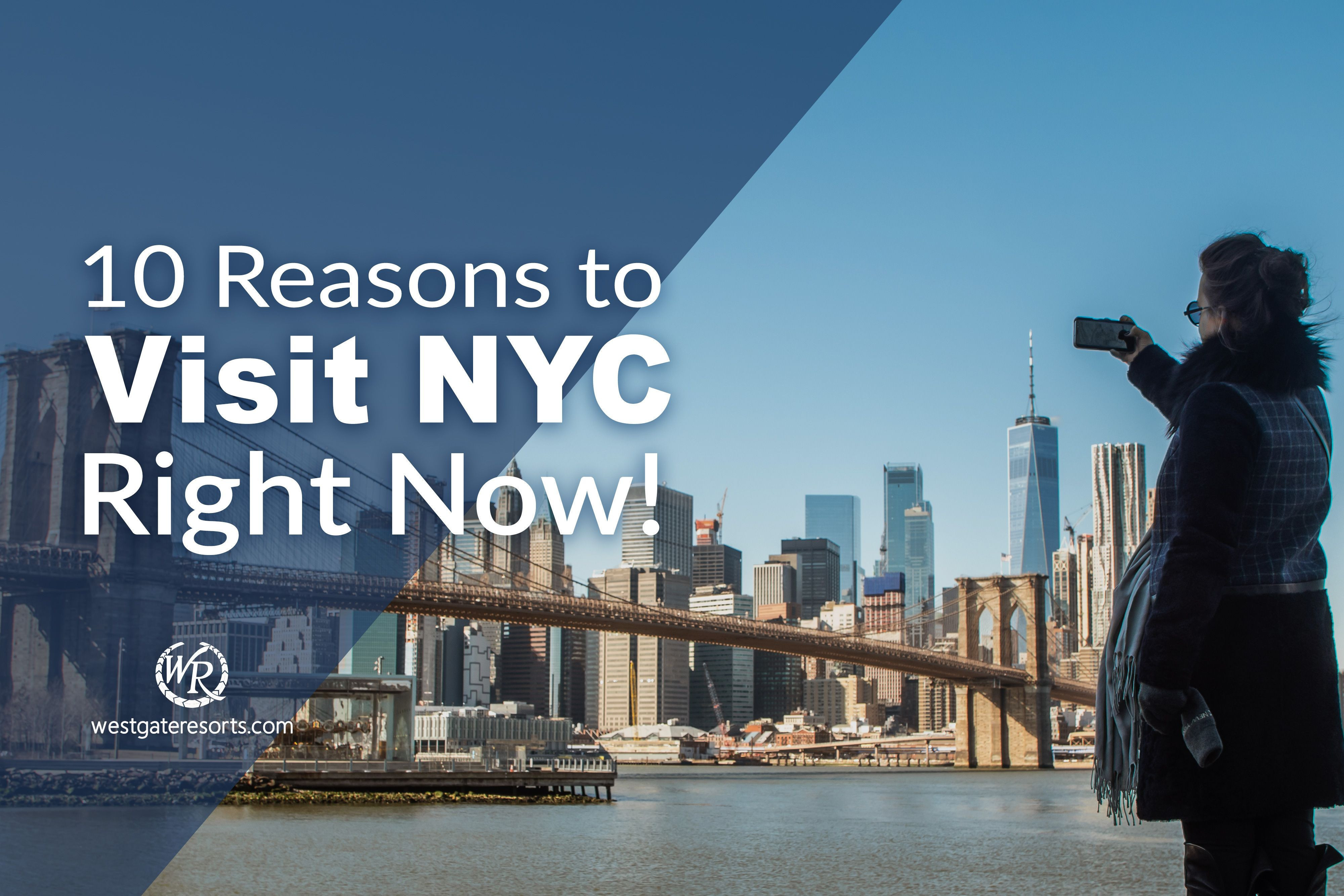 10 Reasons to Visit NYC Right Now!