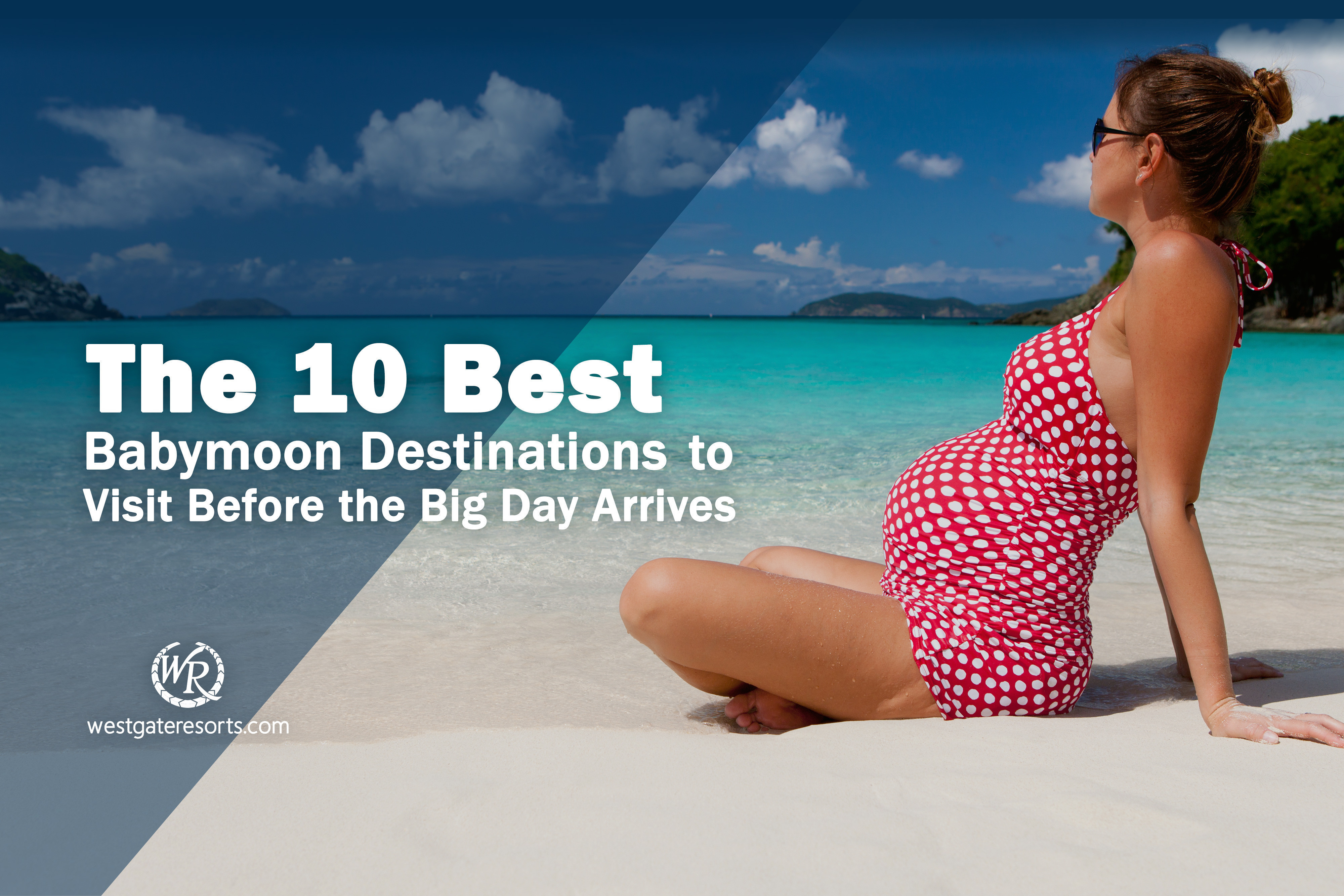 The 10 Best Babymoon Destinations to Visit Before the Big Day Arrives