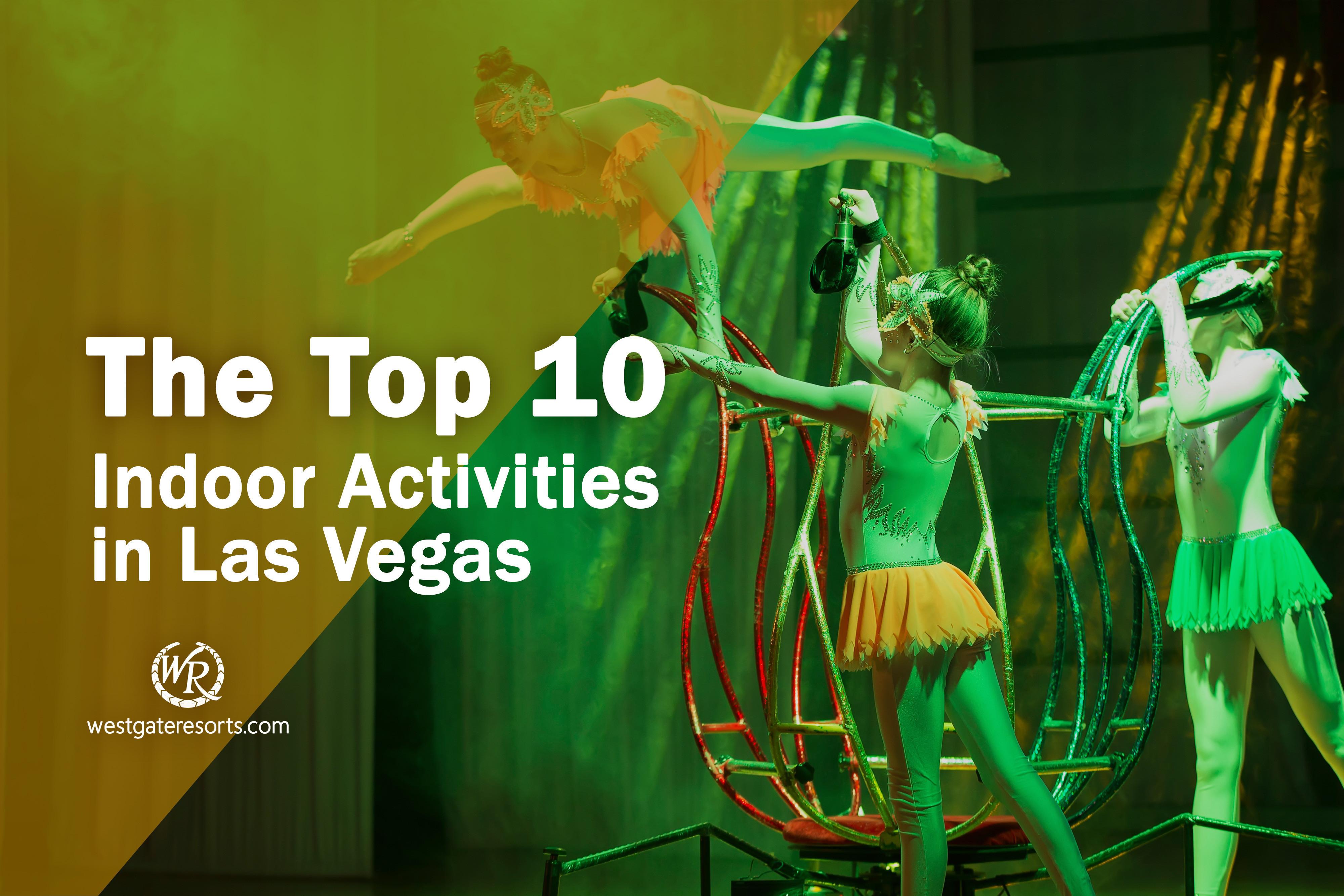 The Top 10 Indoor Activities in Las Vegas