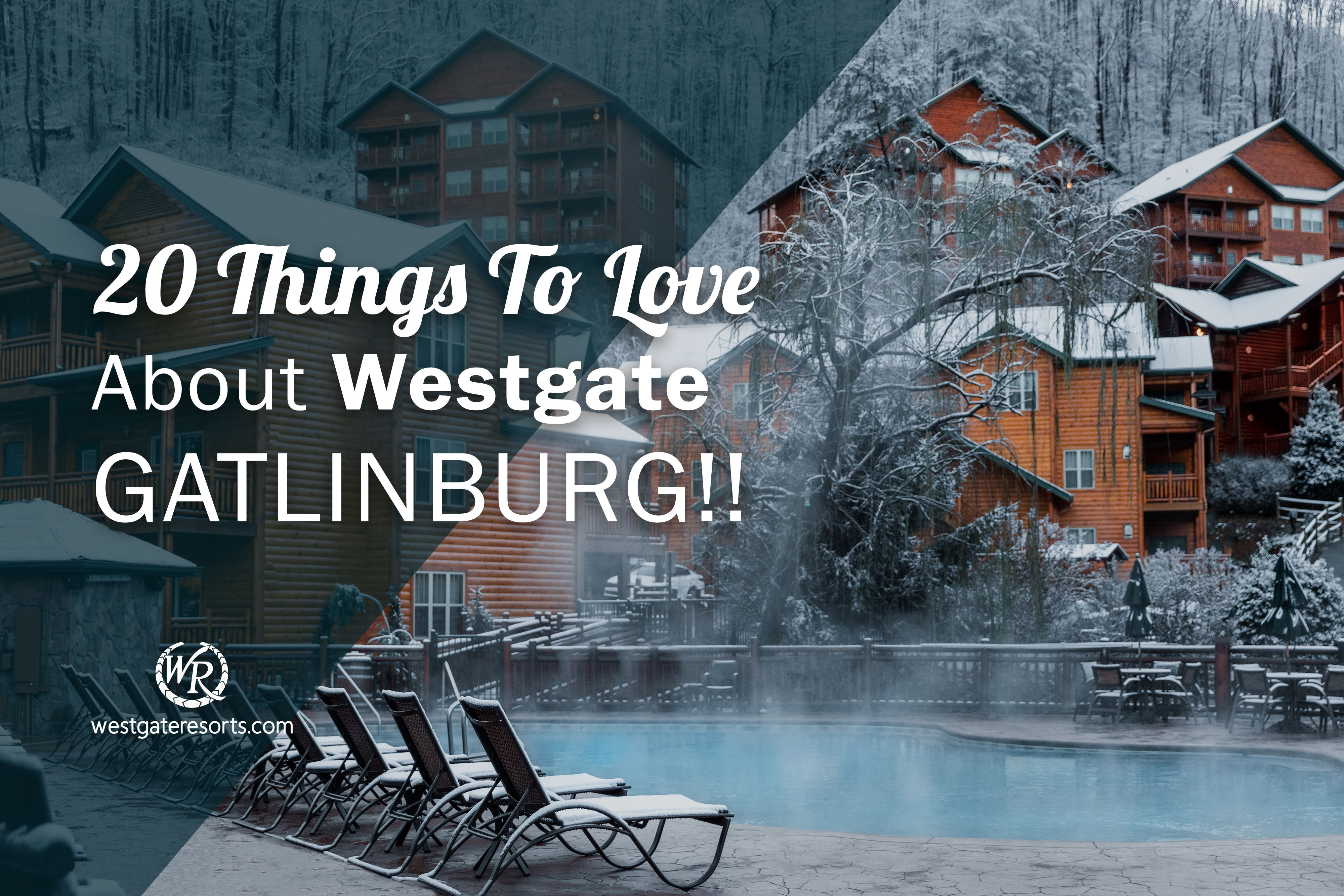 20 Things To Love About Westgate Gatlinburg!
