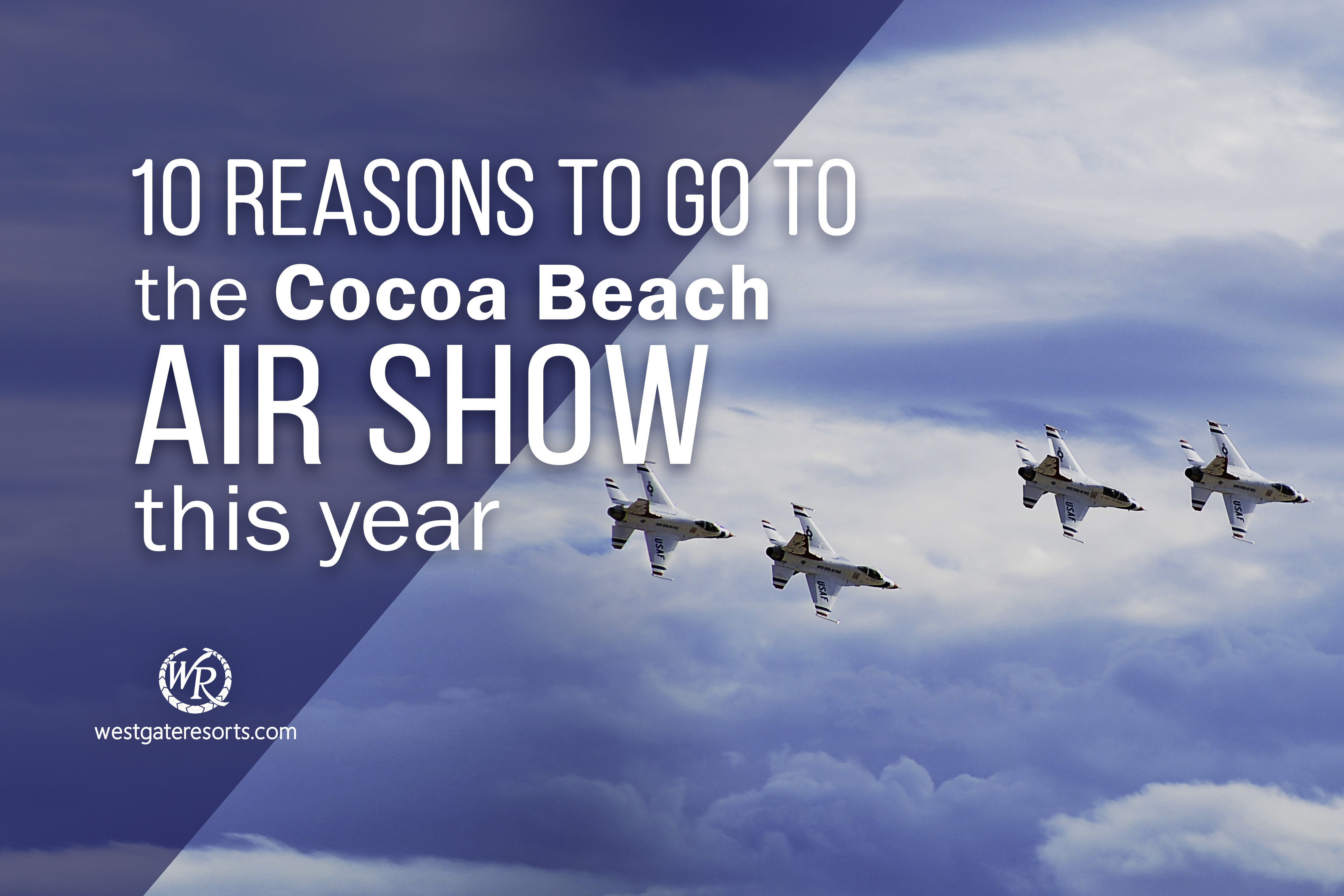 10 Reasons to Go to the Cocoa Beach Airshow this Year to See the Best Lift Offs!