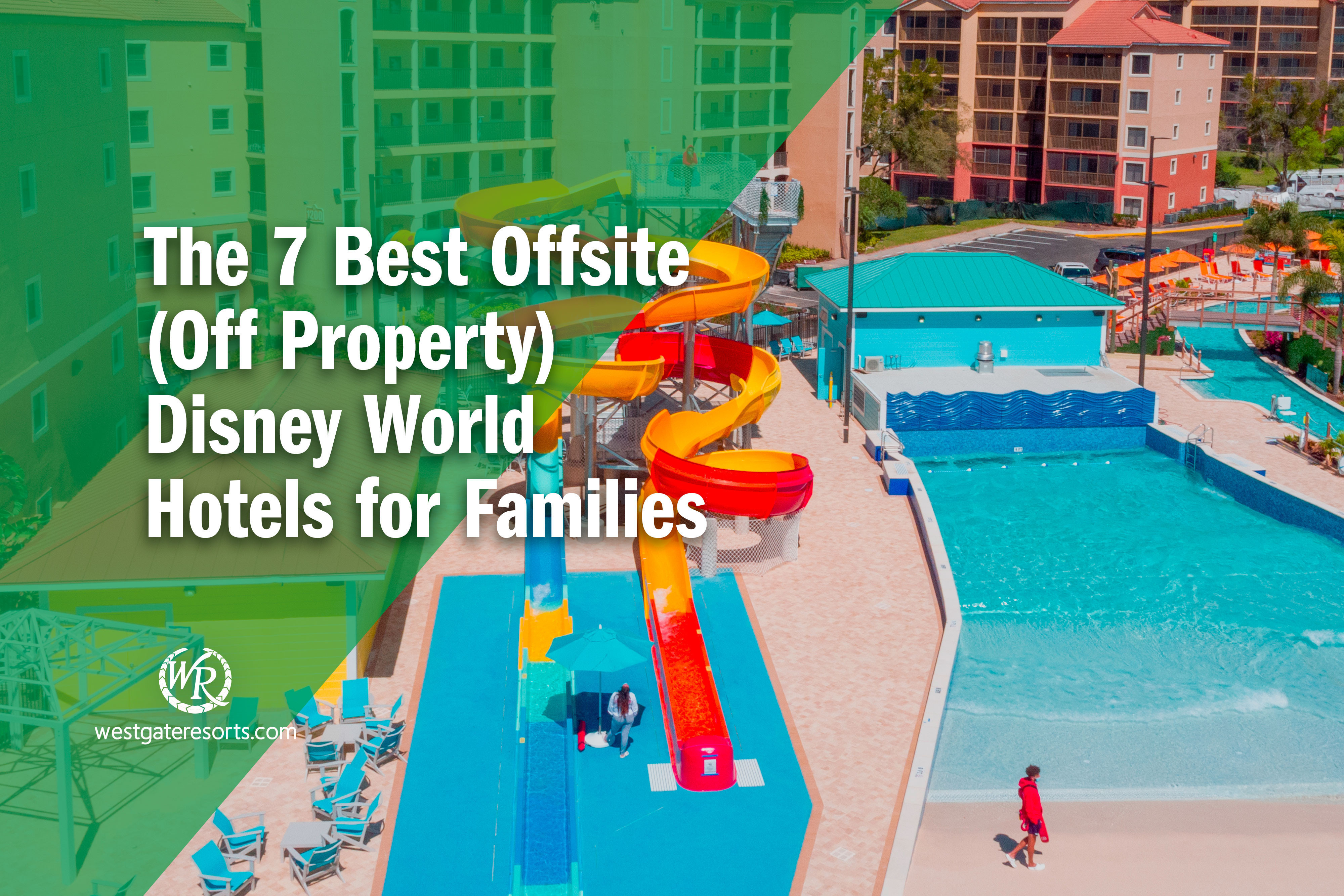 The 7 Best Offsite (Off Property) Disney World Hotels for Families