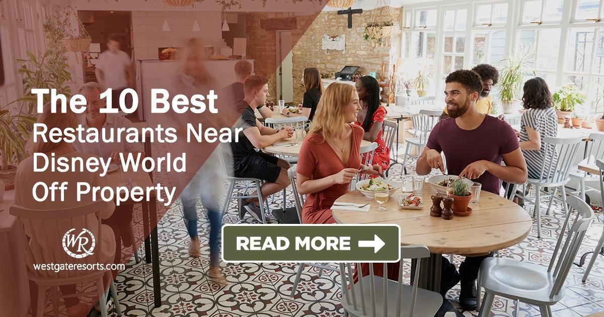 The 10 Best Restaurants Near Disney World Off Property