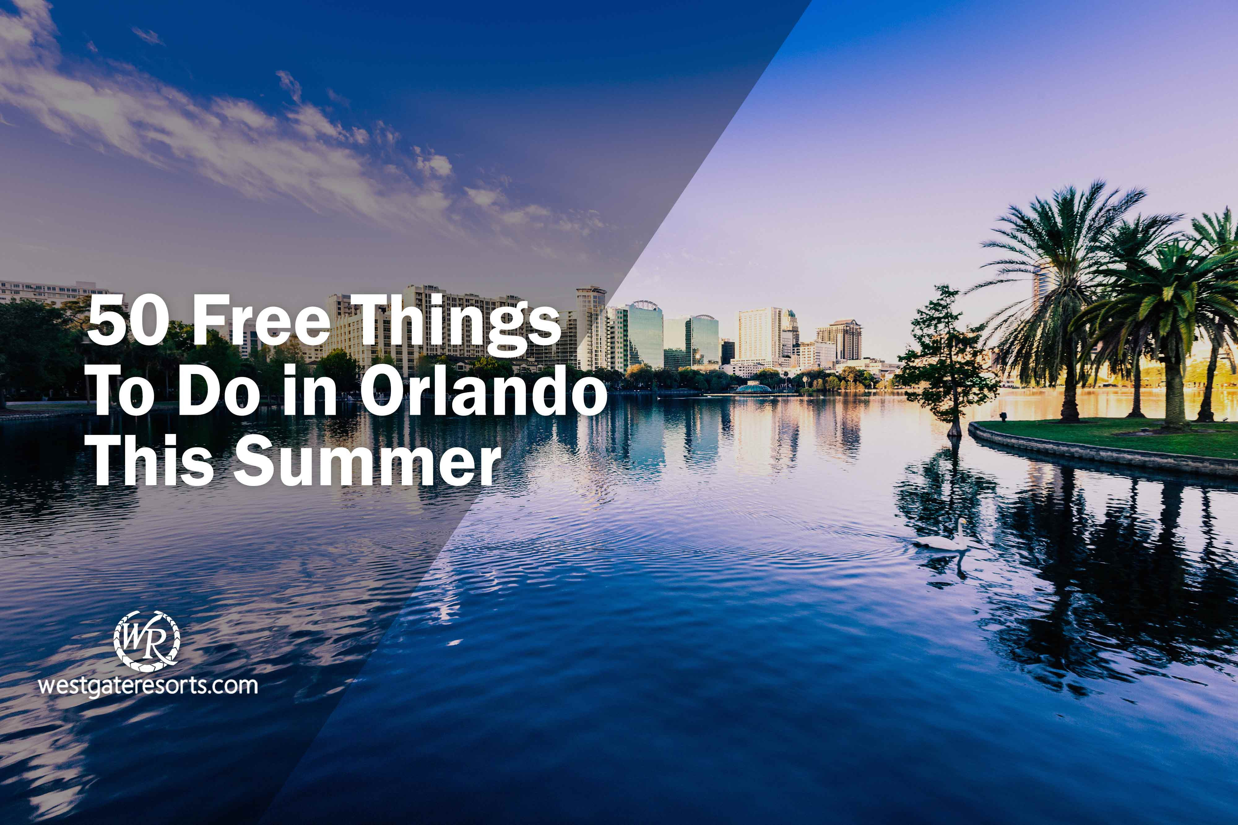 50 Free Things To Do in Orlando This Summer!   Free And Inexpensive Things To Do In Orlando