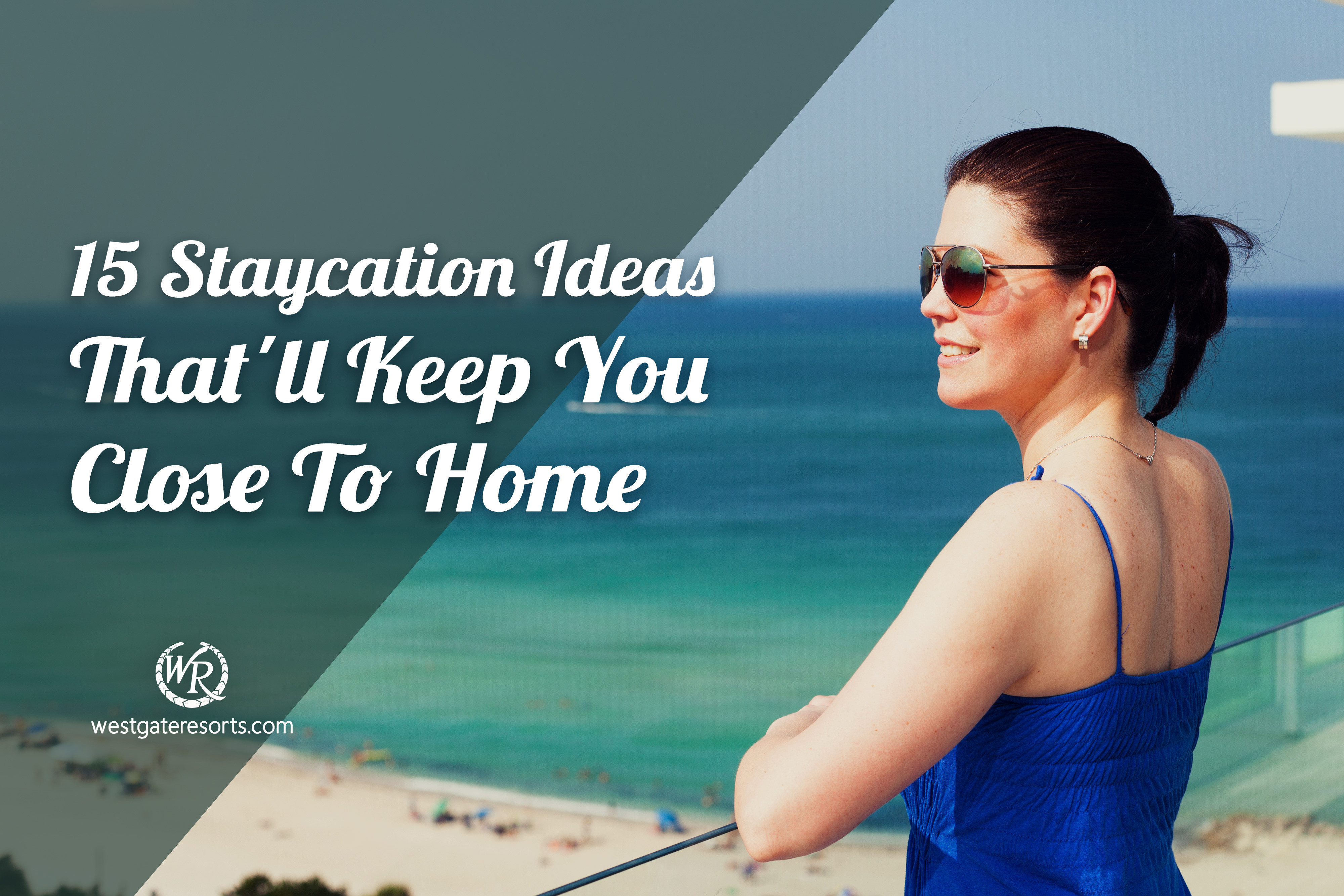 10 Staycation Ideas That'll Keep You Close To Home