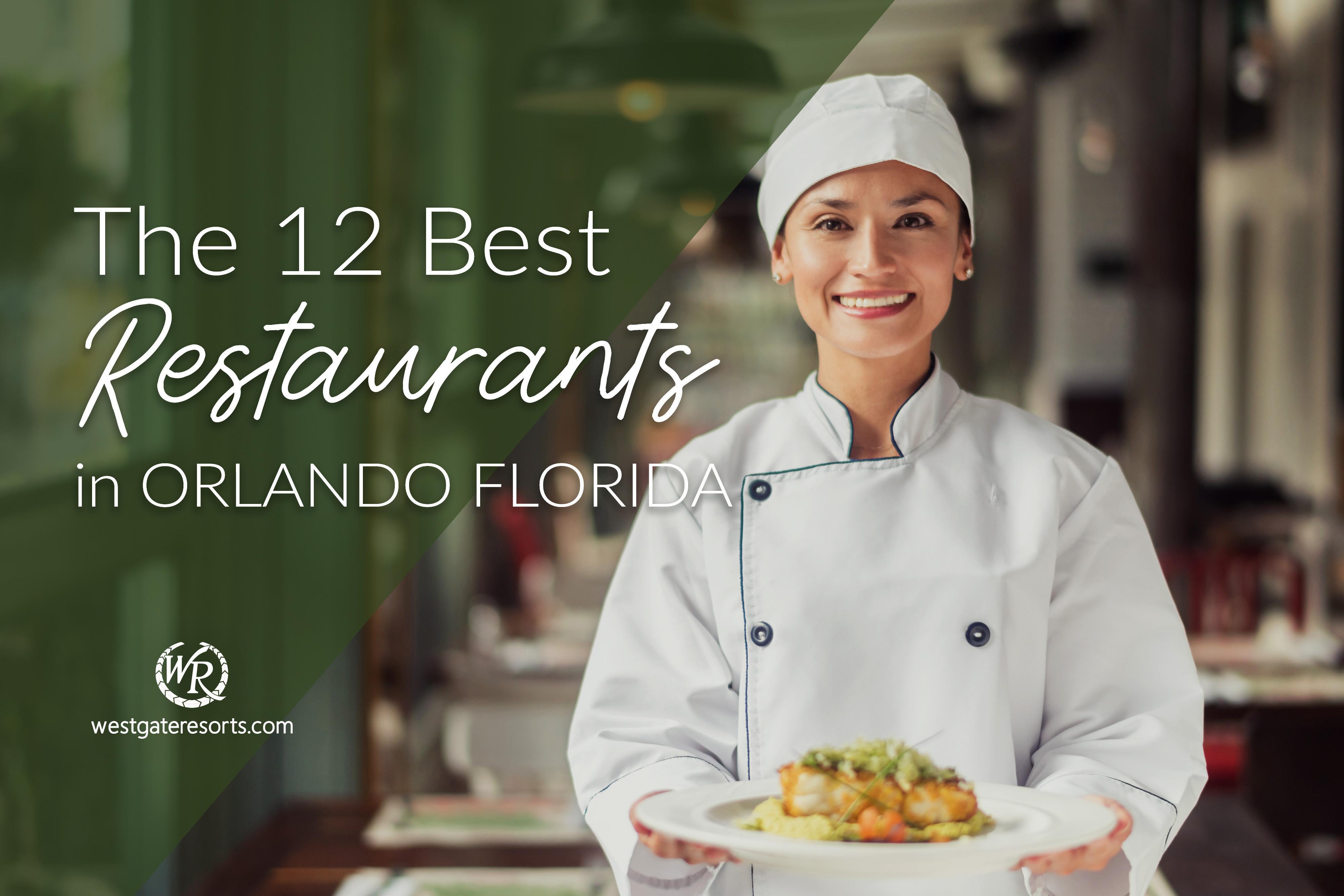 The 12 Best Restaurants in Orlando Florida
