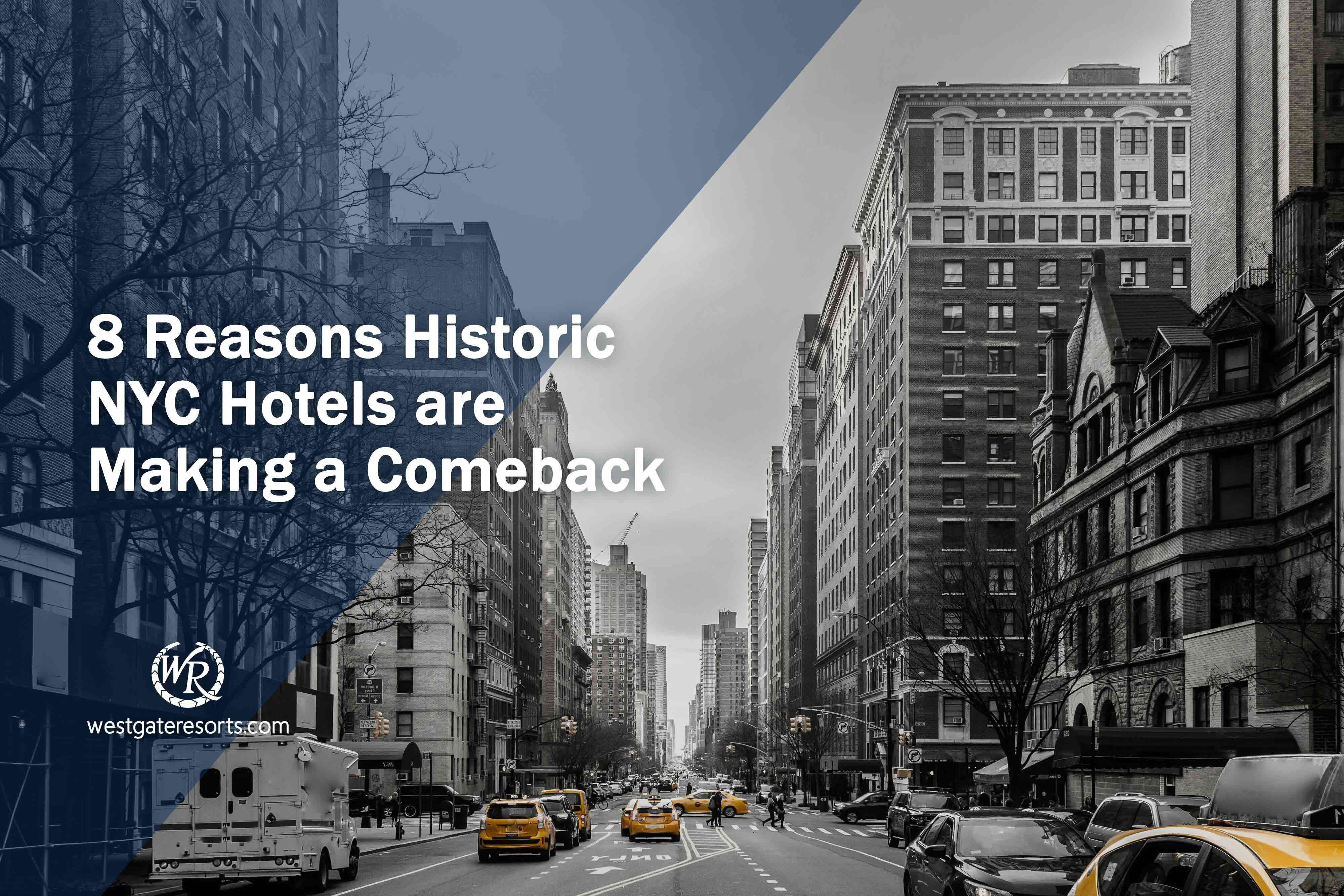 8 Reasons Historic NYC Hotels are Making a Comeback
