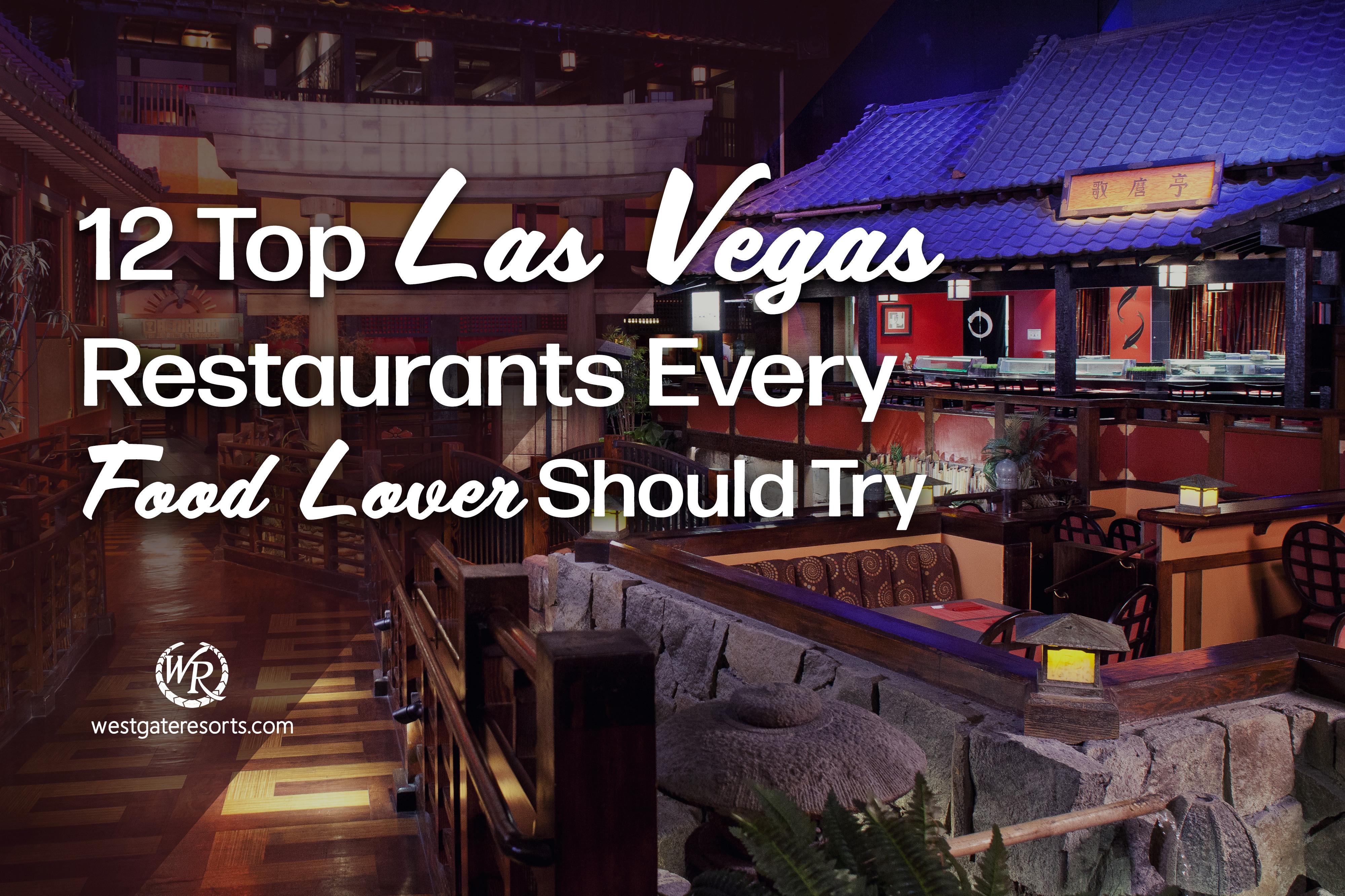 12 Top Las Vegas Restaurants Every Food Lover Should Try