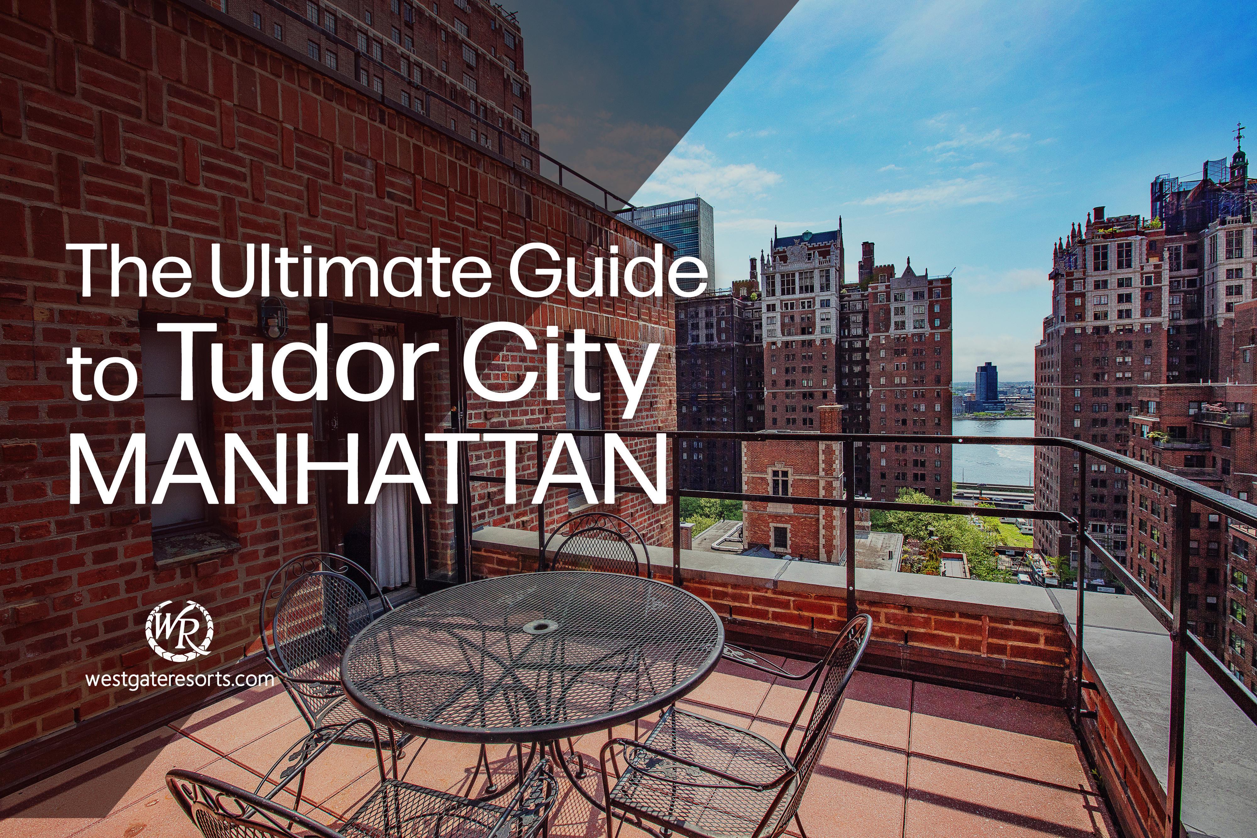 The Ultimate Guide to Tudor City Manhattan