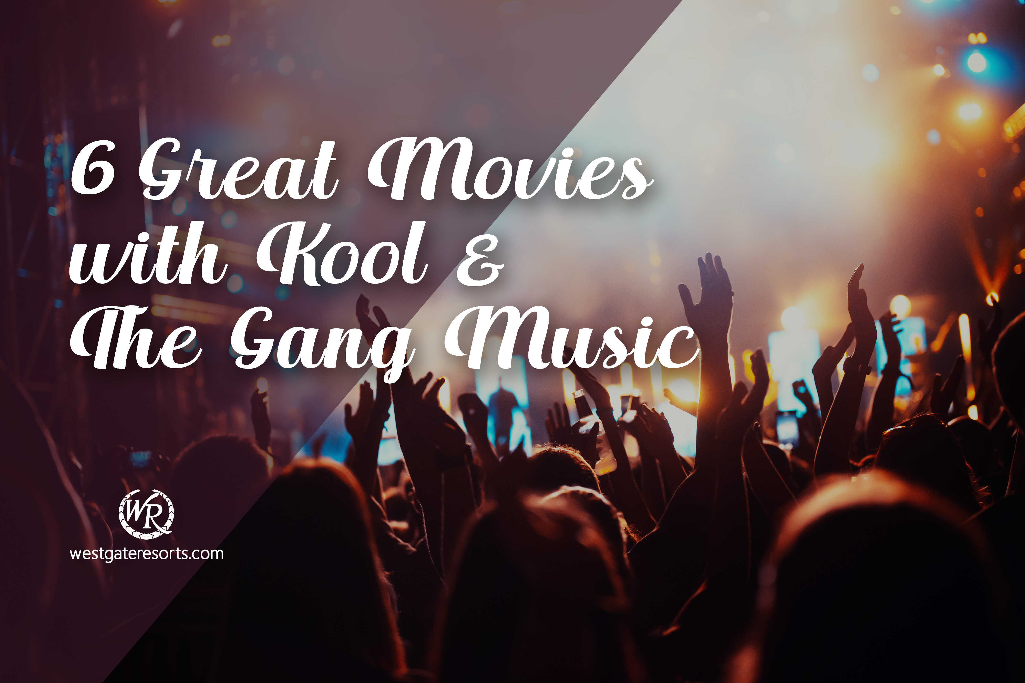 6 Great Movies with Kool & The Gang Music - Westgate Resorts Travel Blog