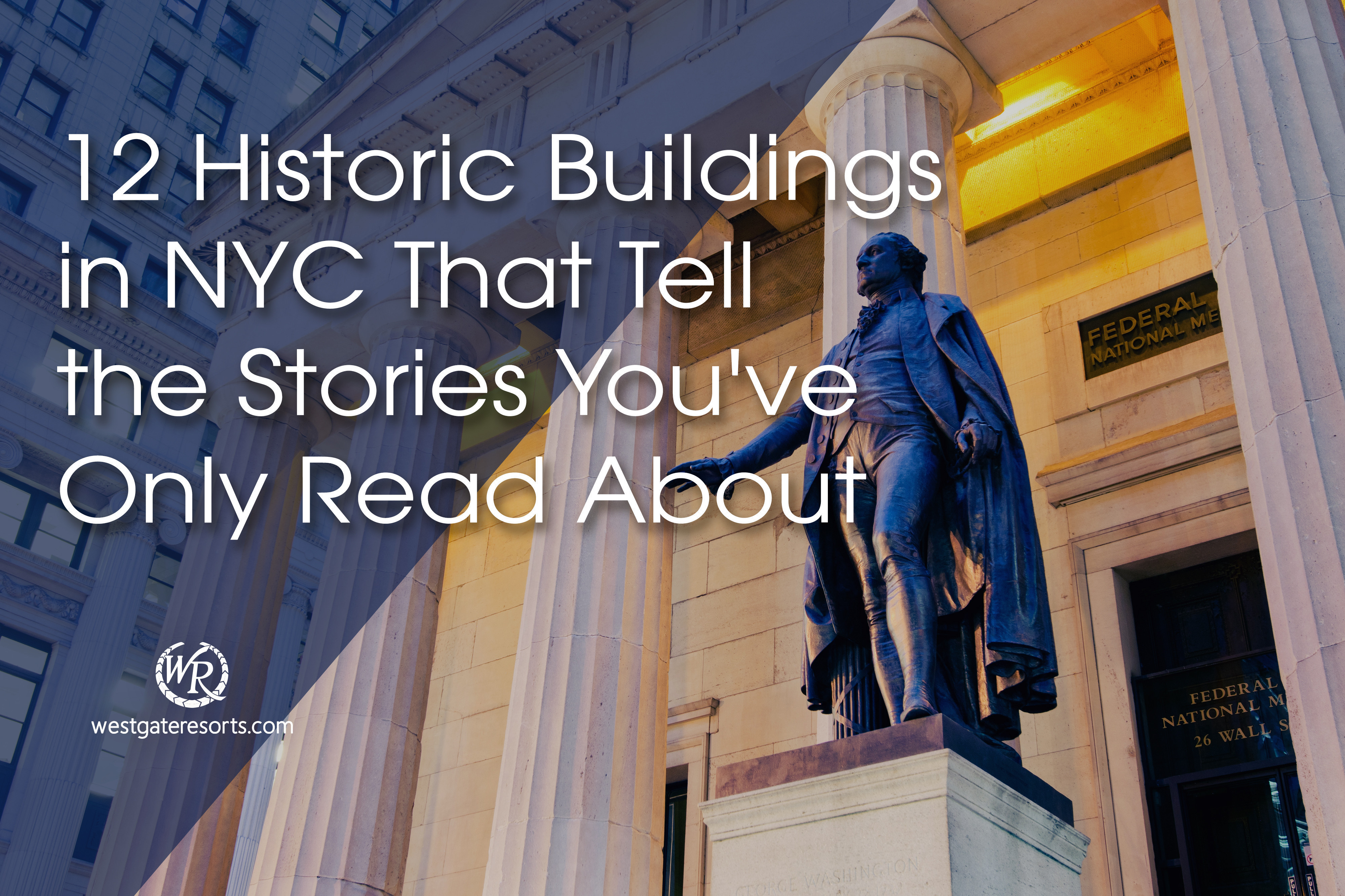 12 Historic Buildings in NYC That Tell the Stories You've Only Read About
